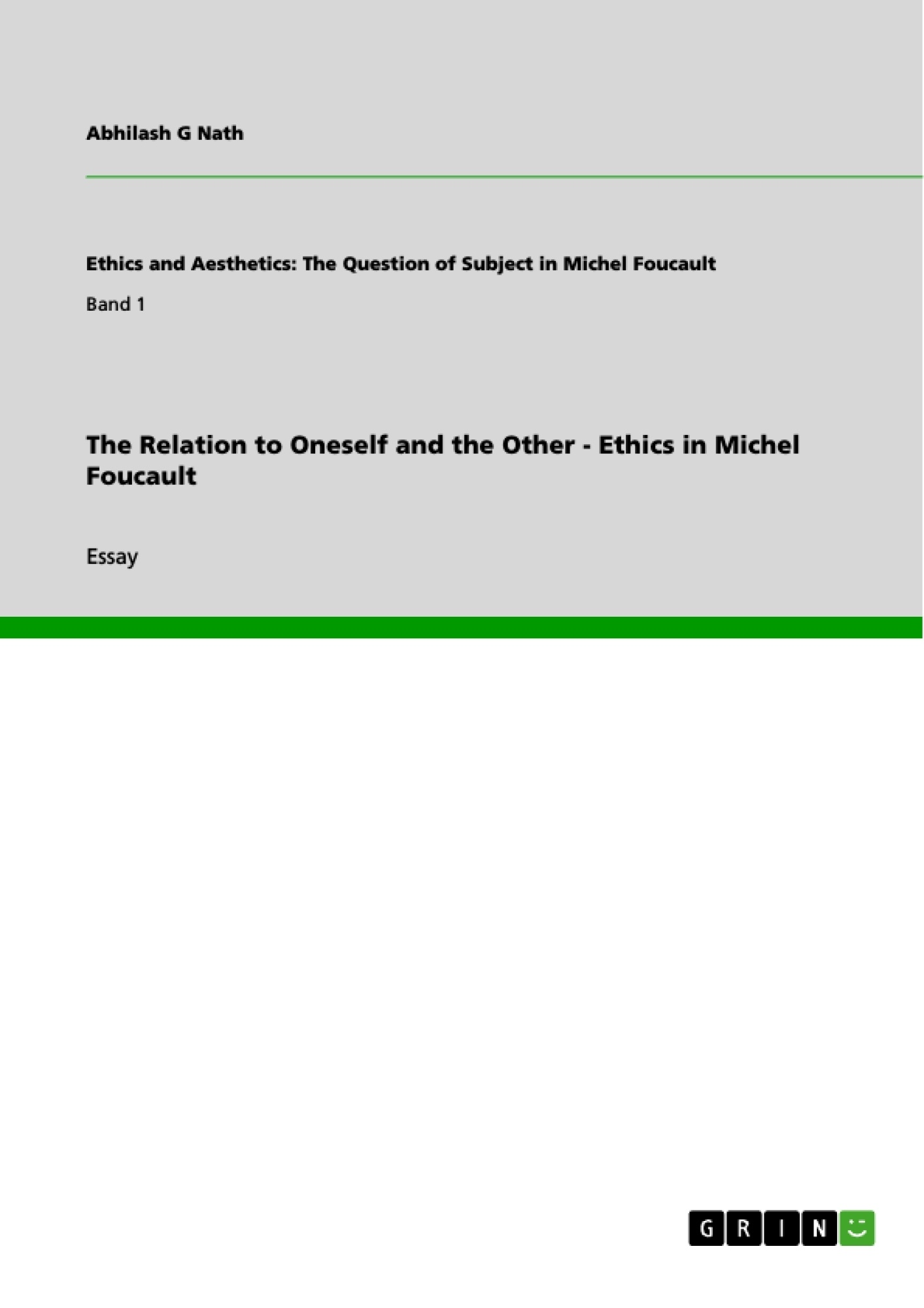 Title: The Relation to Oneself and the Other - Ethics in Michel Foucault