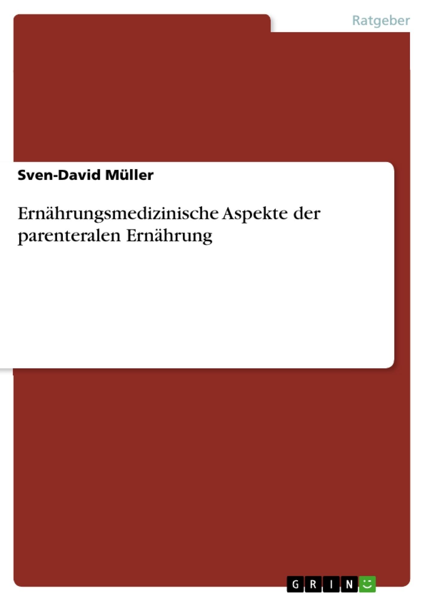 Titel: Ernährungsmedizinische Aspekte der parenteralen Ernährung