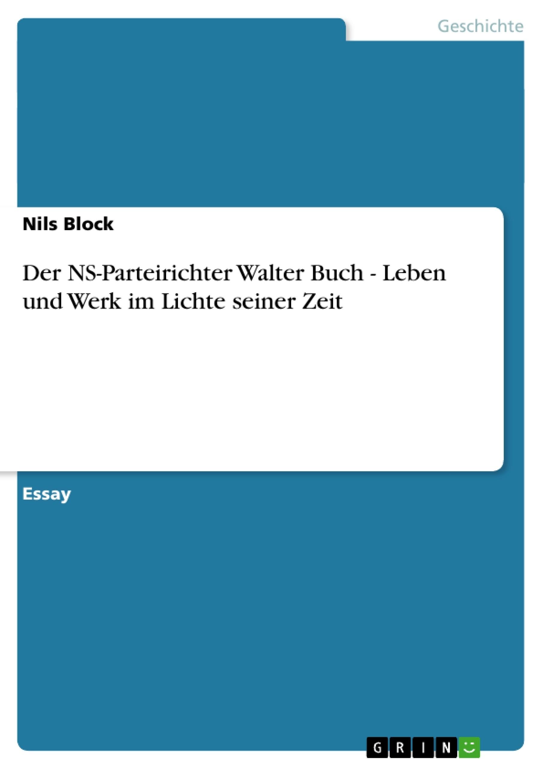 Titel: Der NS-Parteirichter Walter Buch - Leben und Werk im Lichte seiner Zeit