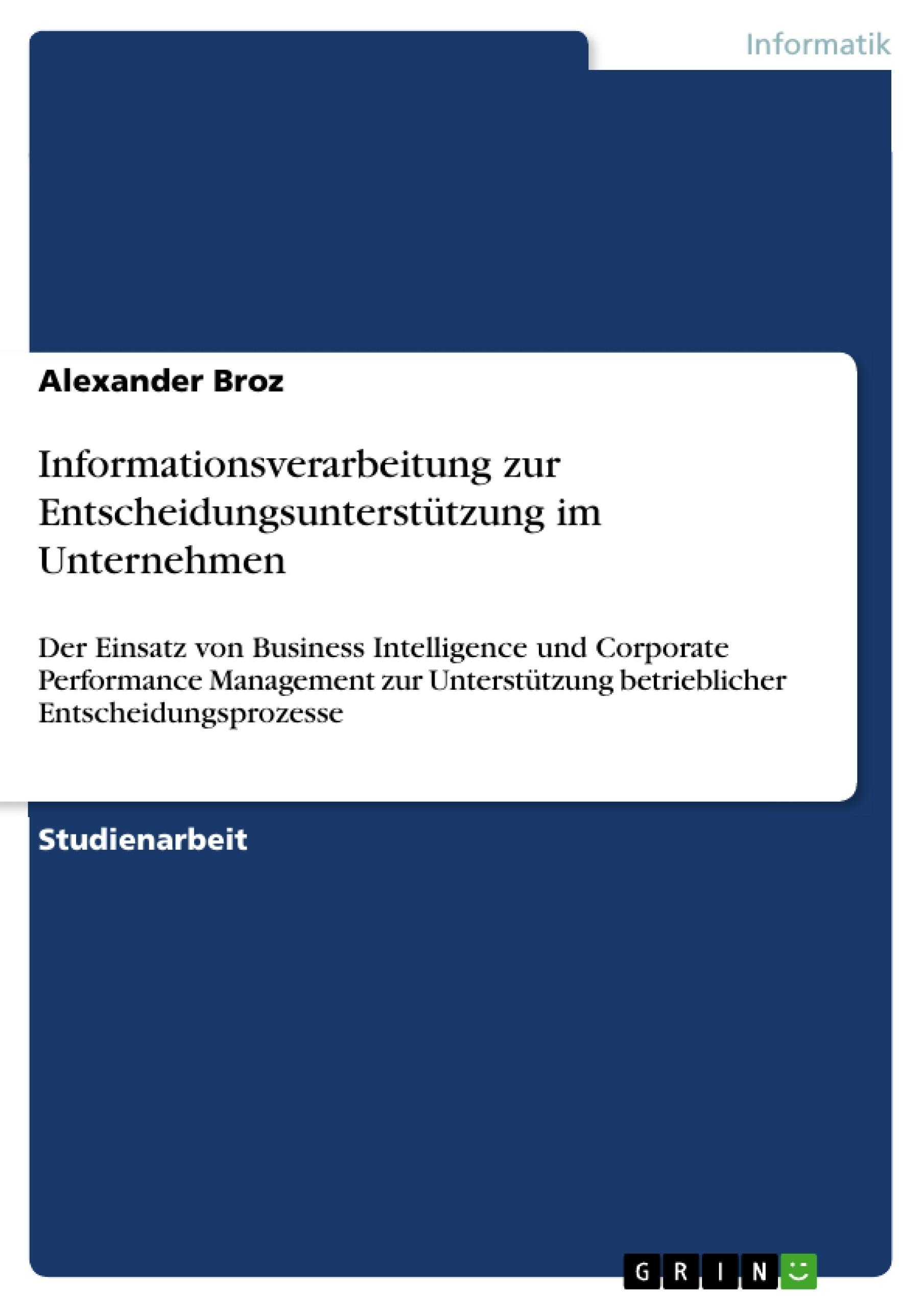 Titel: Informationsverarbeitung zur Entscheidungsunterstützung im Unternehmen