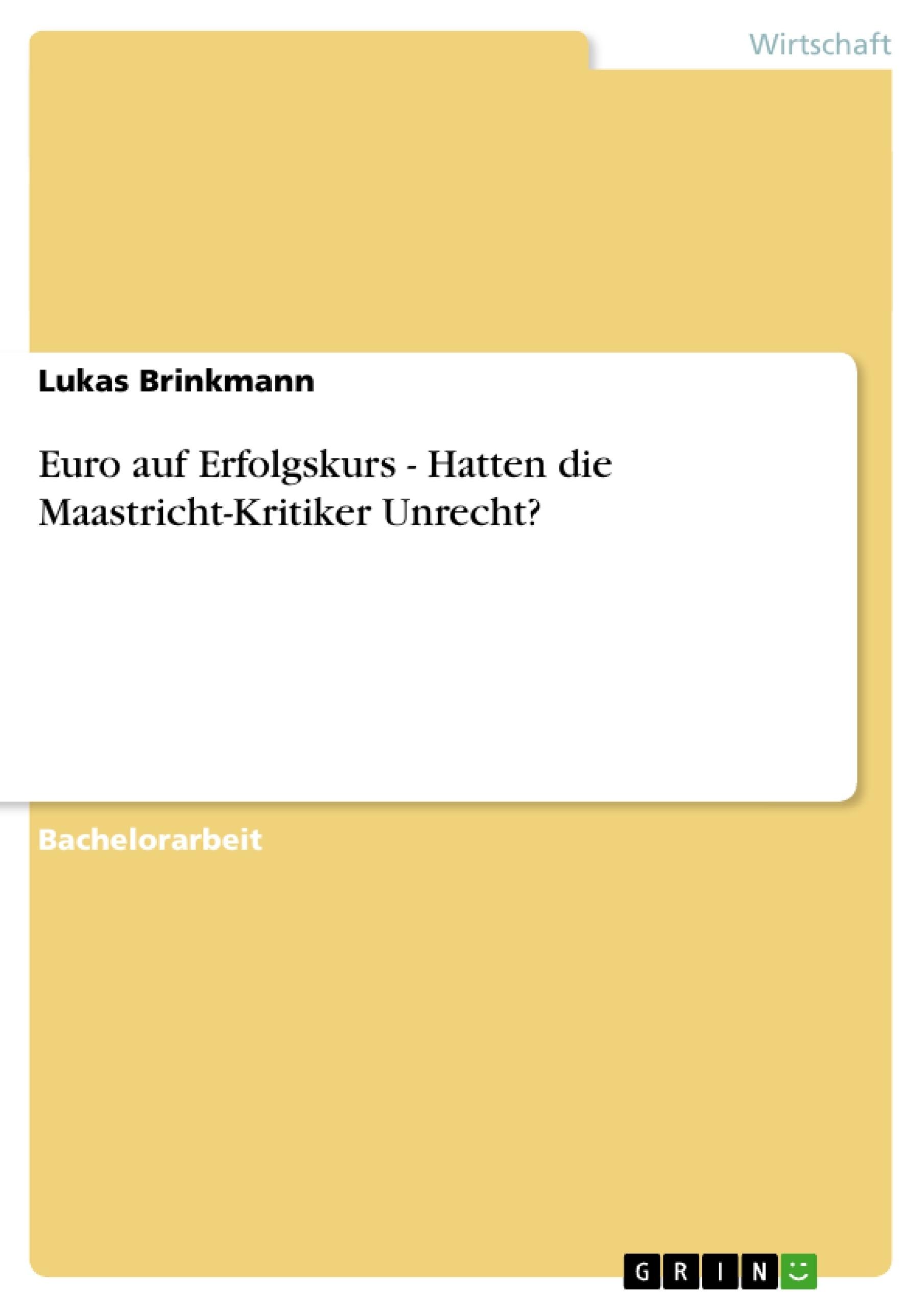 Titel: Euro auf Erfolgskurs - Hatten die Maastricht-Kritiker Unrecht?
