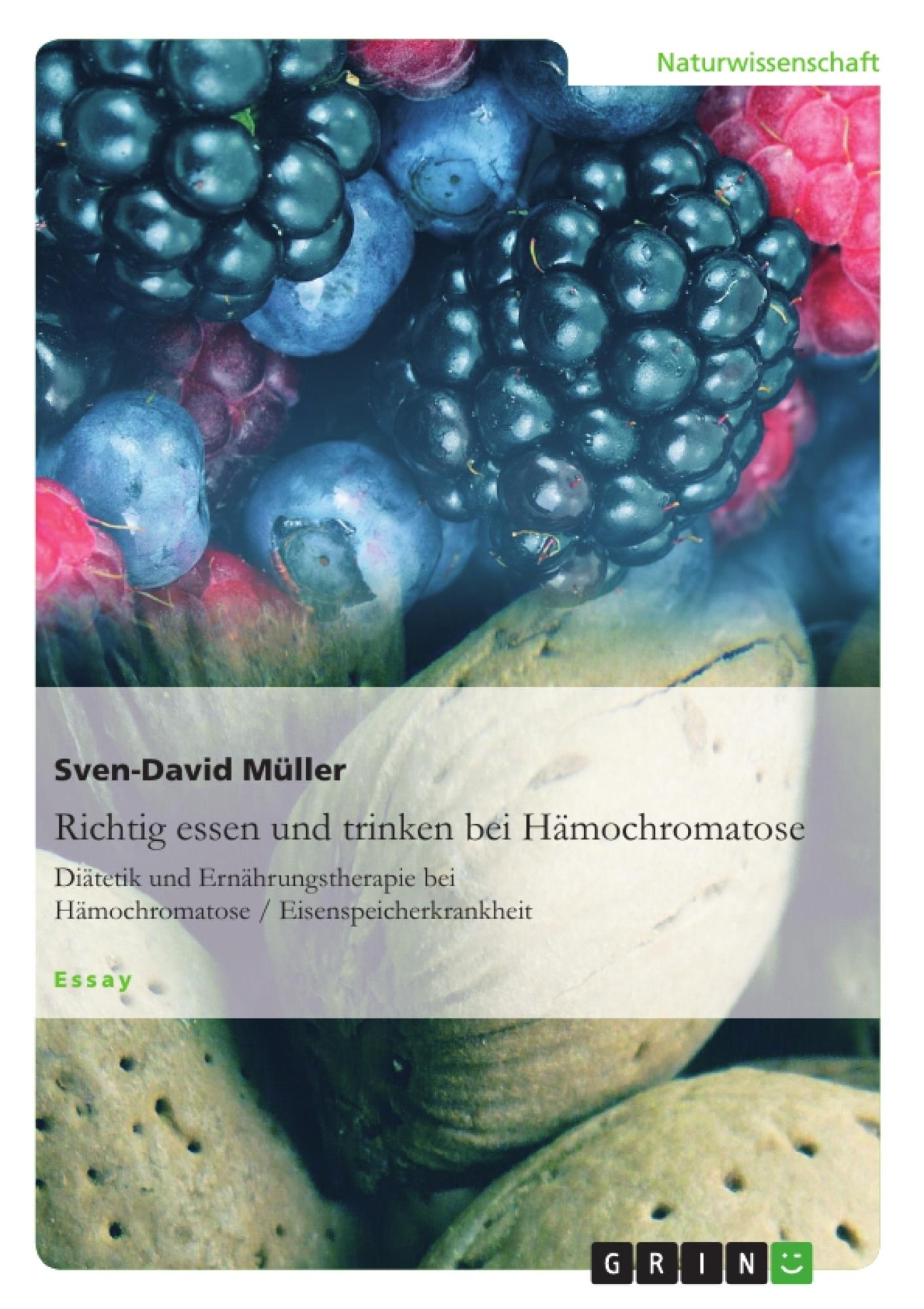 Titel: Richtig essen und trinken bei Hämochromatose