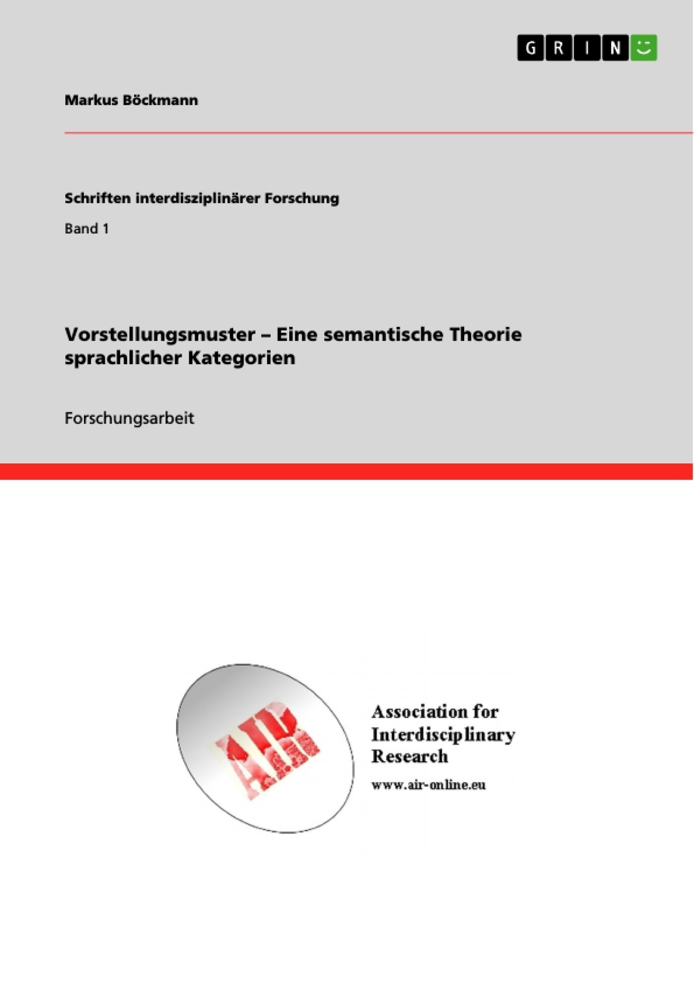 Titel: Vorstellungsmuster – Eine semantische Theorie sprachlicher Kategorien