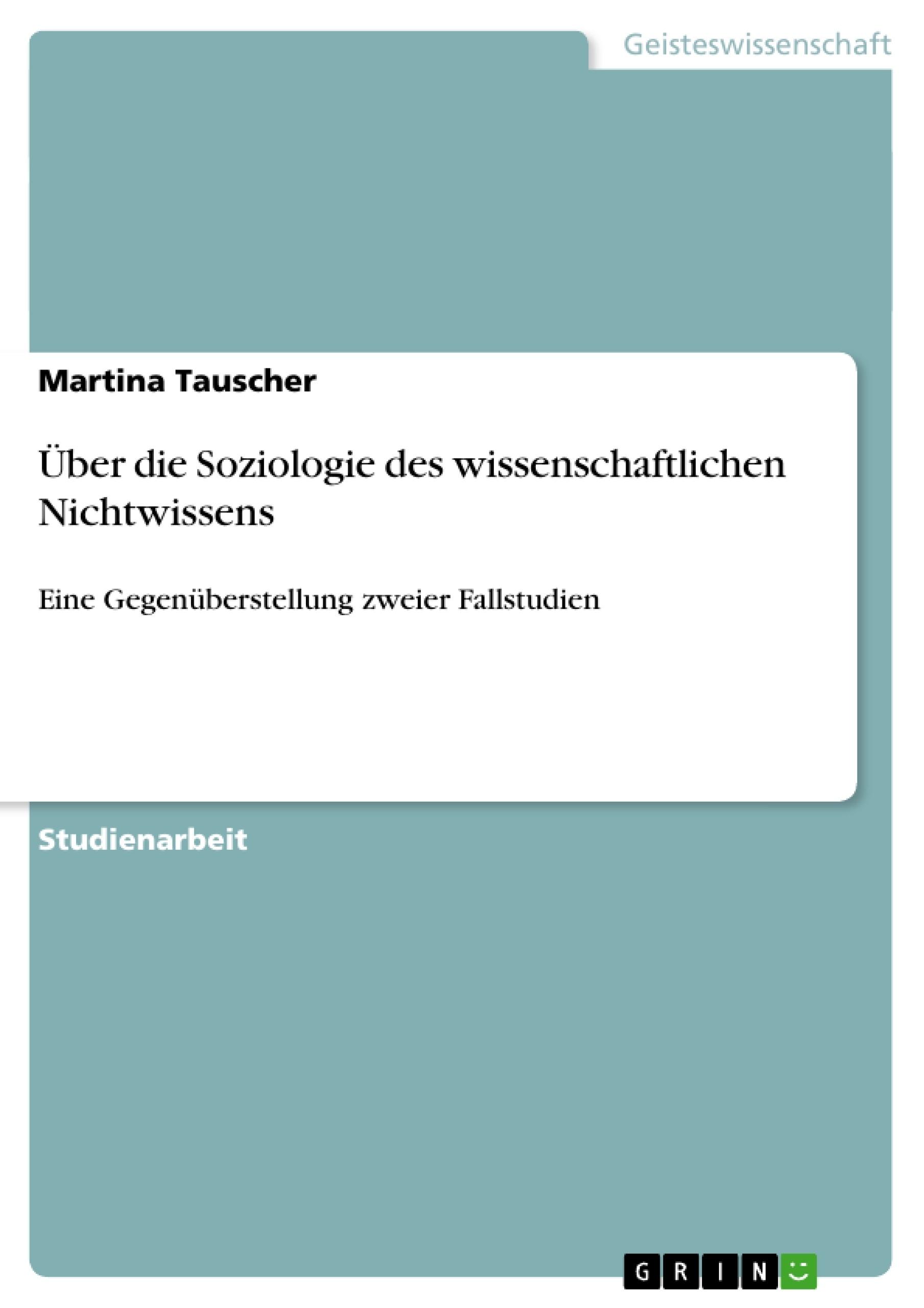 Titel: Über die Soziologie des wissenschaftlichen Nichtwissens