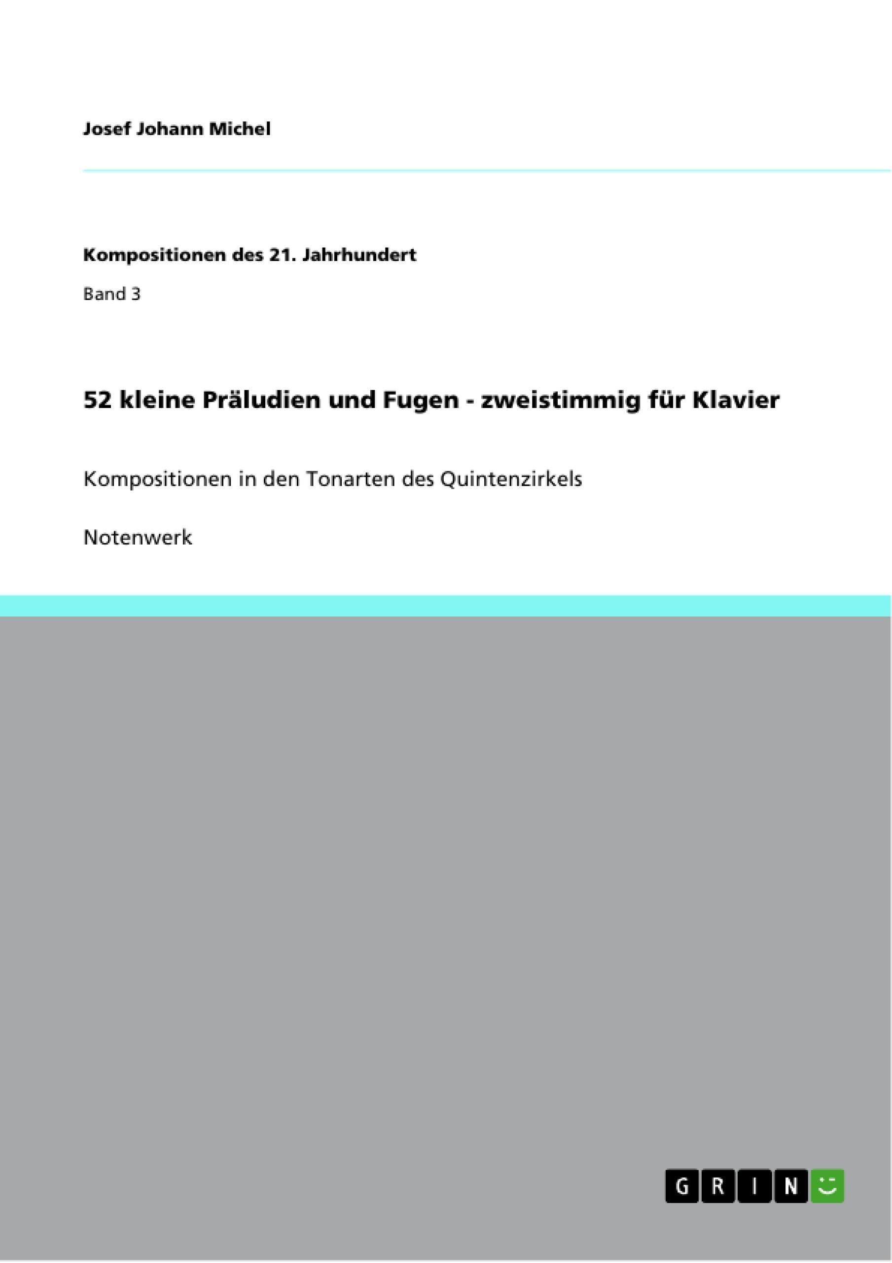 Titel: 52 kleine Präludien und Fugen - zweistimmig für Klavier