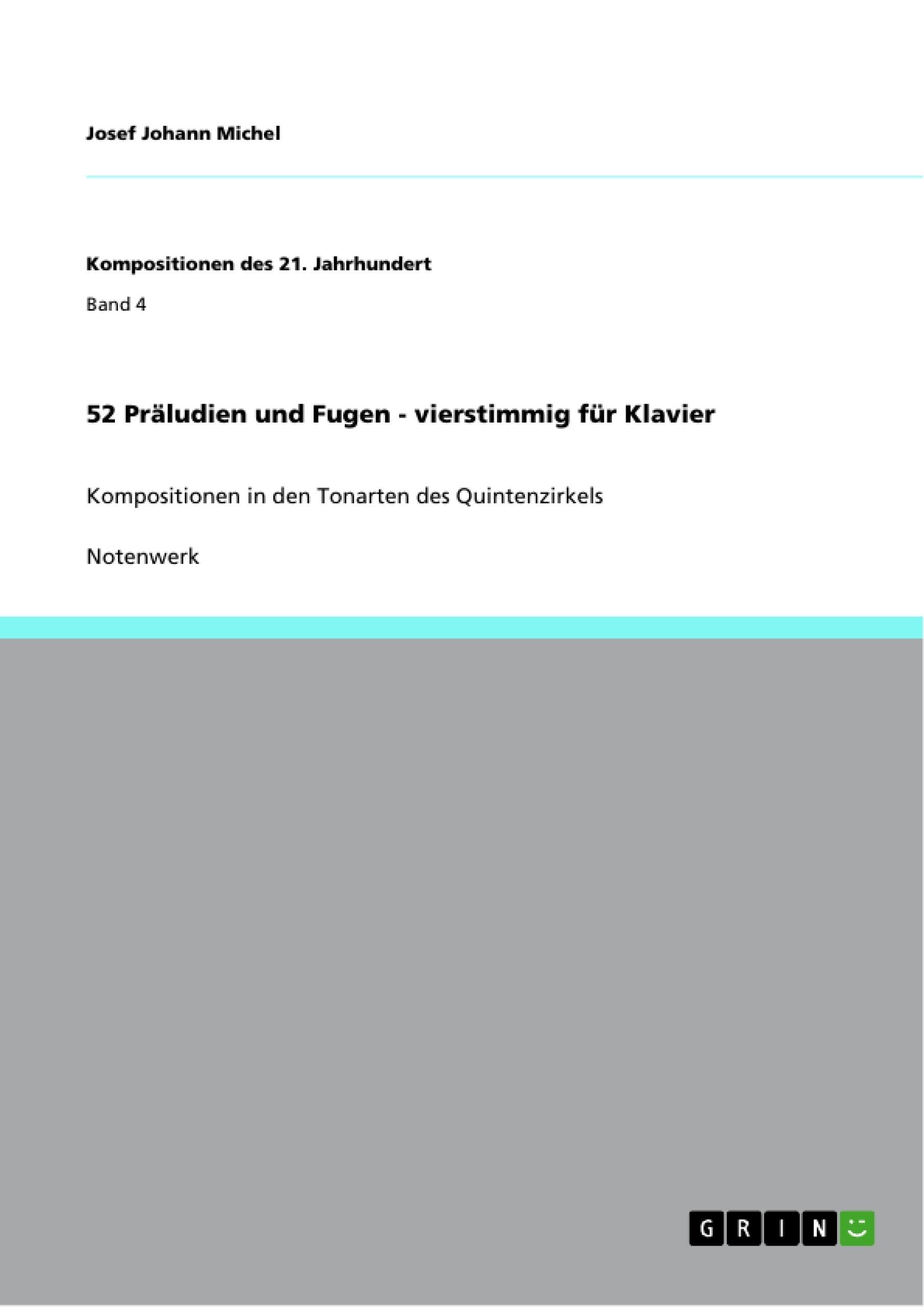 Titel: 52 Präludien und Fugen - vierstimmig für Klavier