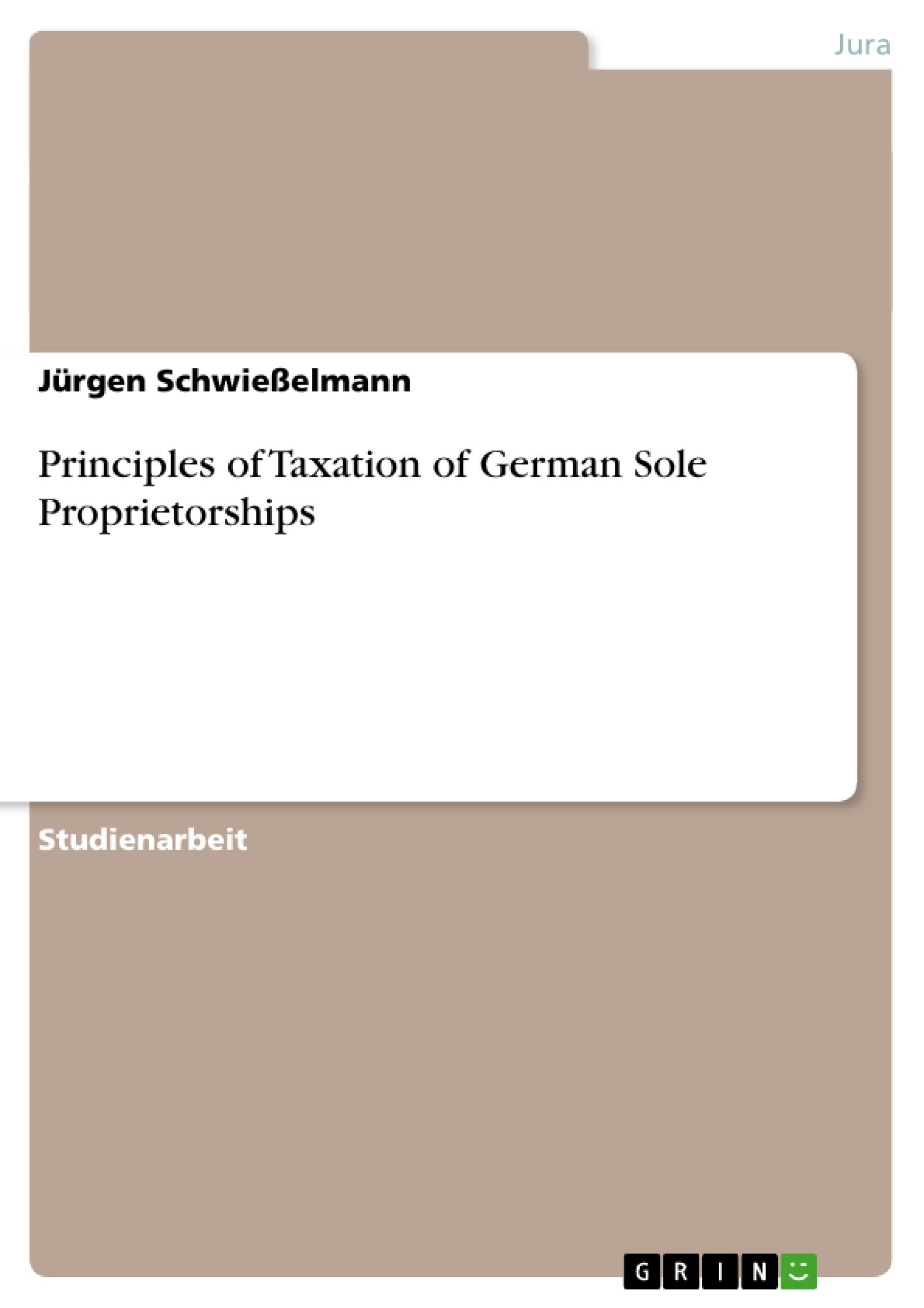 Titel: Principles of Taxation of German Sole Proprietorships