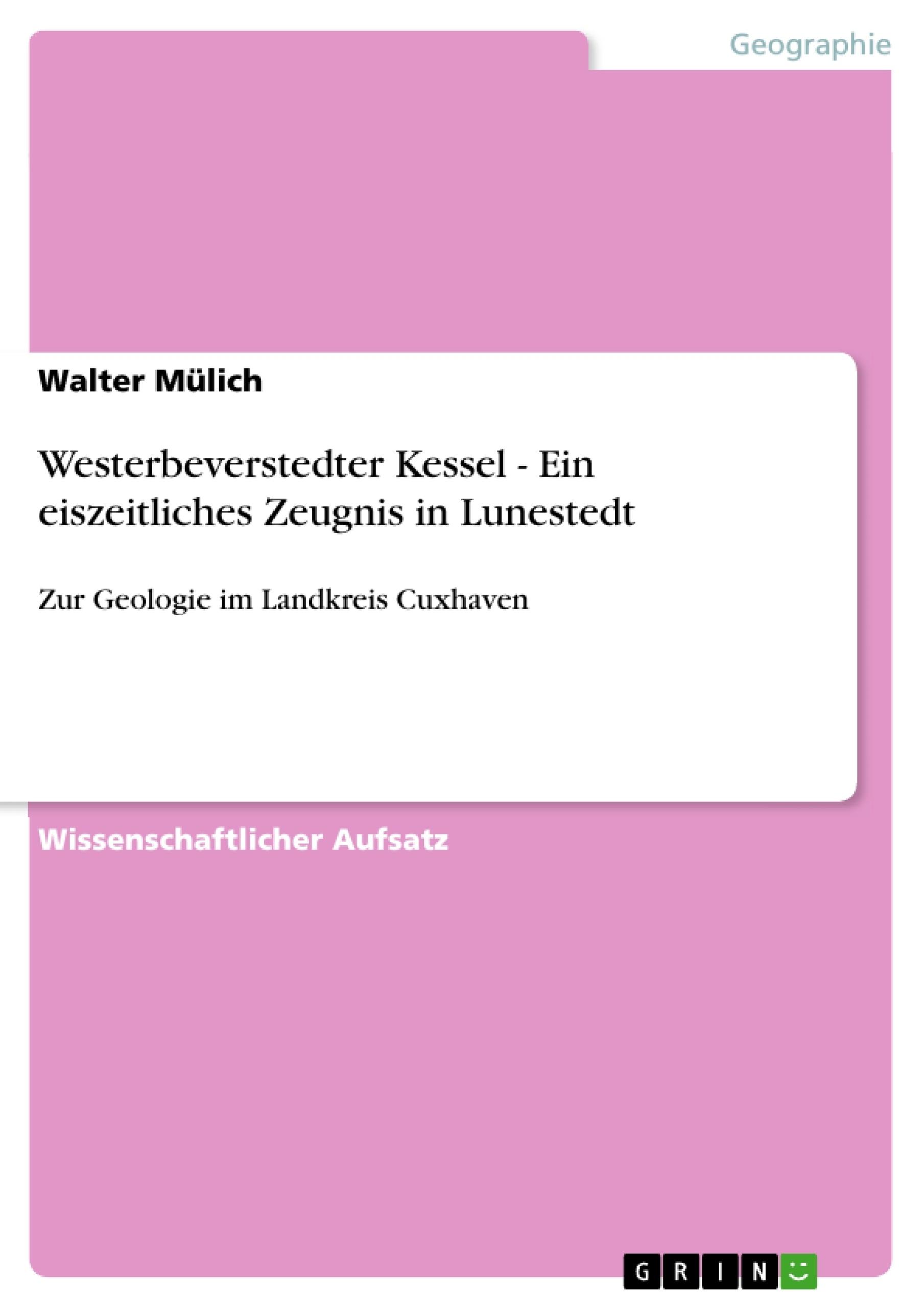 Westerbeverstedter Kessel - Ein eiszeitliches Zeugnis in Lunestedt ...