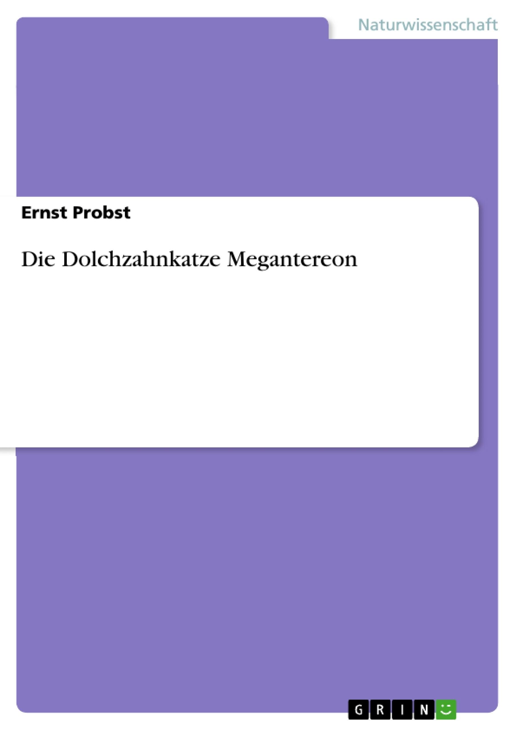 Titel: Die Dolchzahnkatze Megantereon
