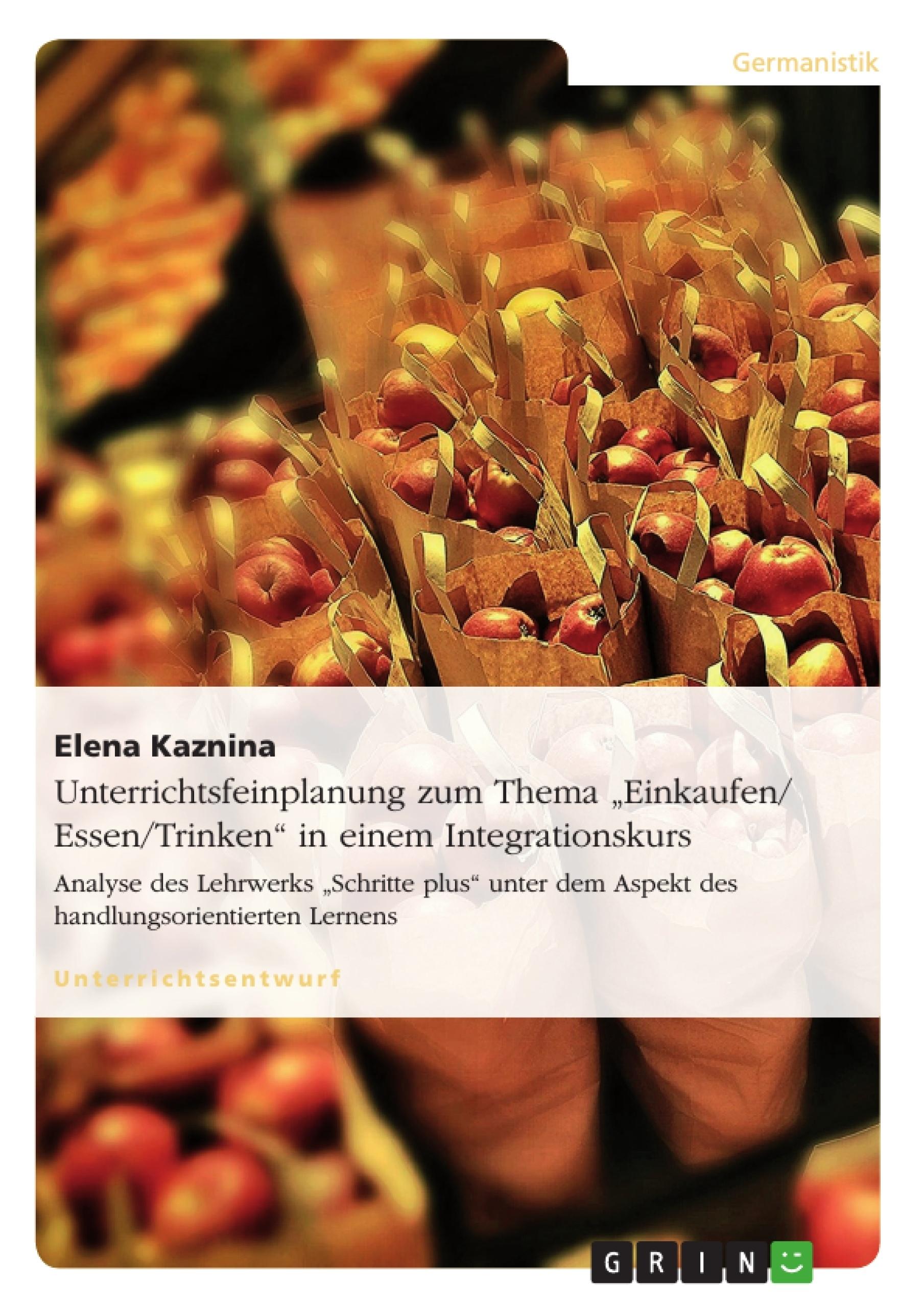 """Unterrichtsfeinplanung zum Thema """"Einkaufen/ Essen/Trinken"""" in ..."""