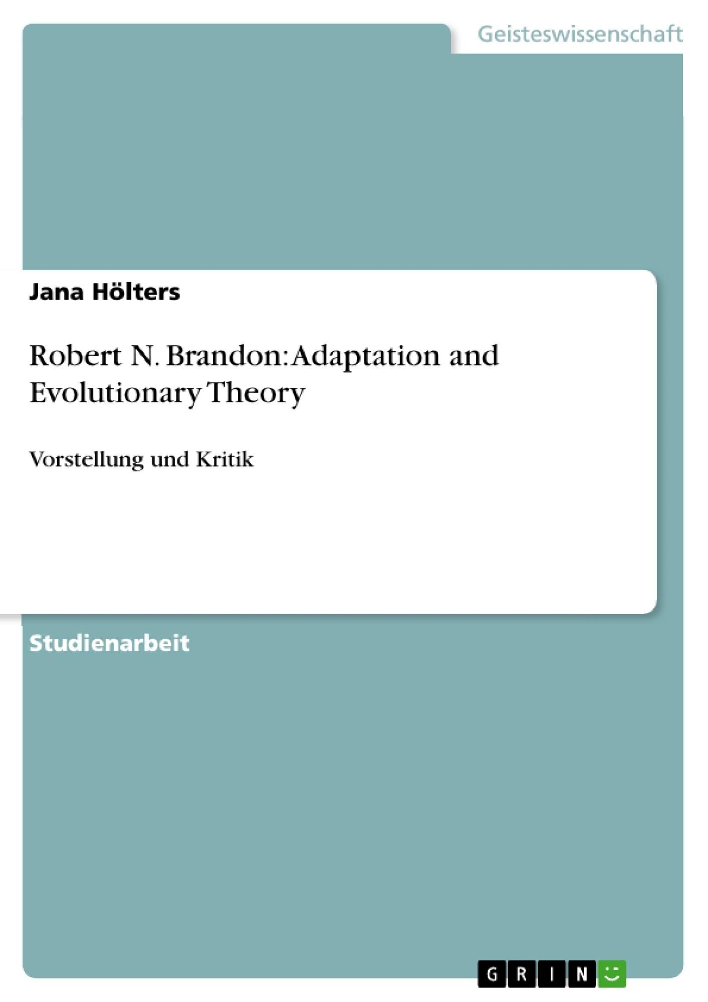 Titel: Robert N. Brandon: Adaptation and Evolutionary Theory