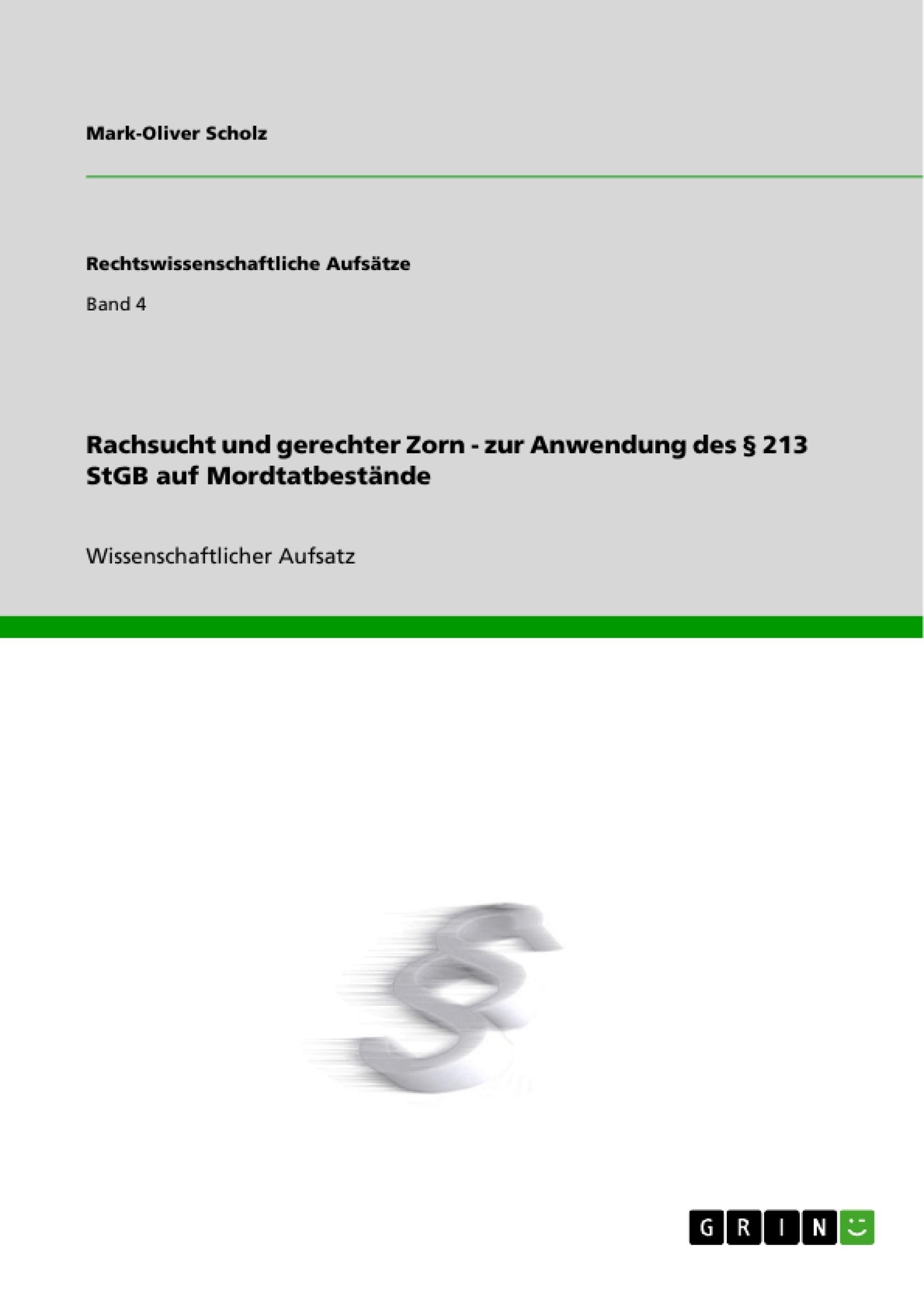 Rachsucht und gerechter Zorn - zur Anwendung des § 213 StGB auf ...