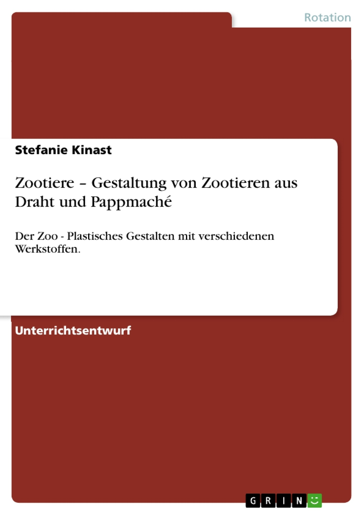 Titel: Zootiere – Gestaltung von Zootieren aus Draht und Pappmaché