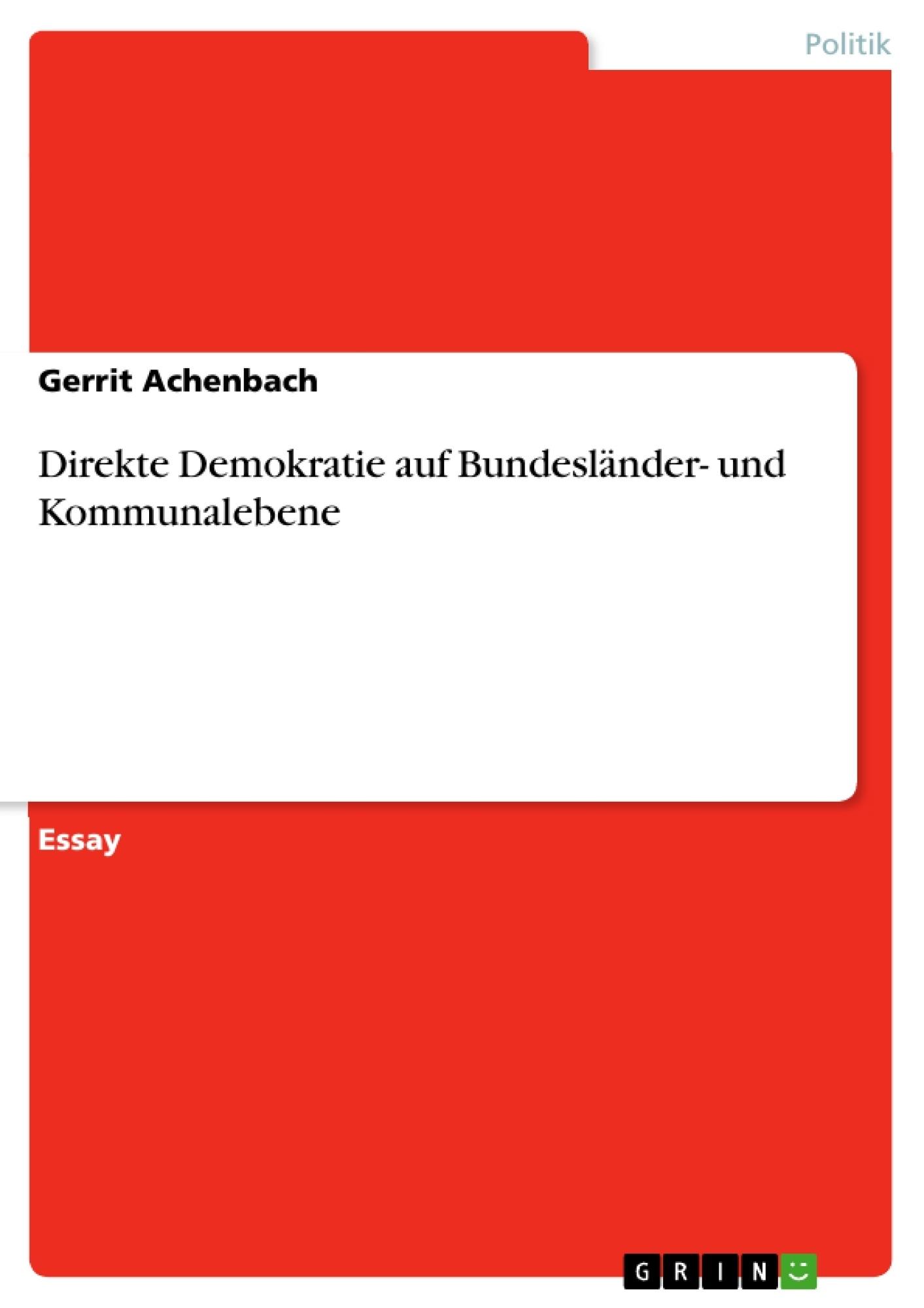 Titel: Direkte Demokratie auf Bundesländer- und Kommunalebene