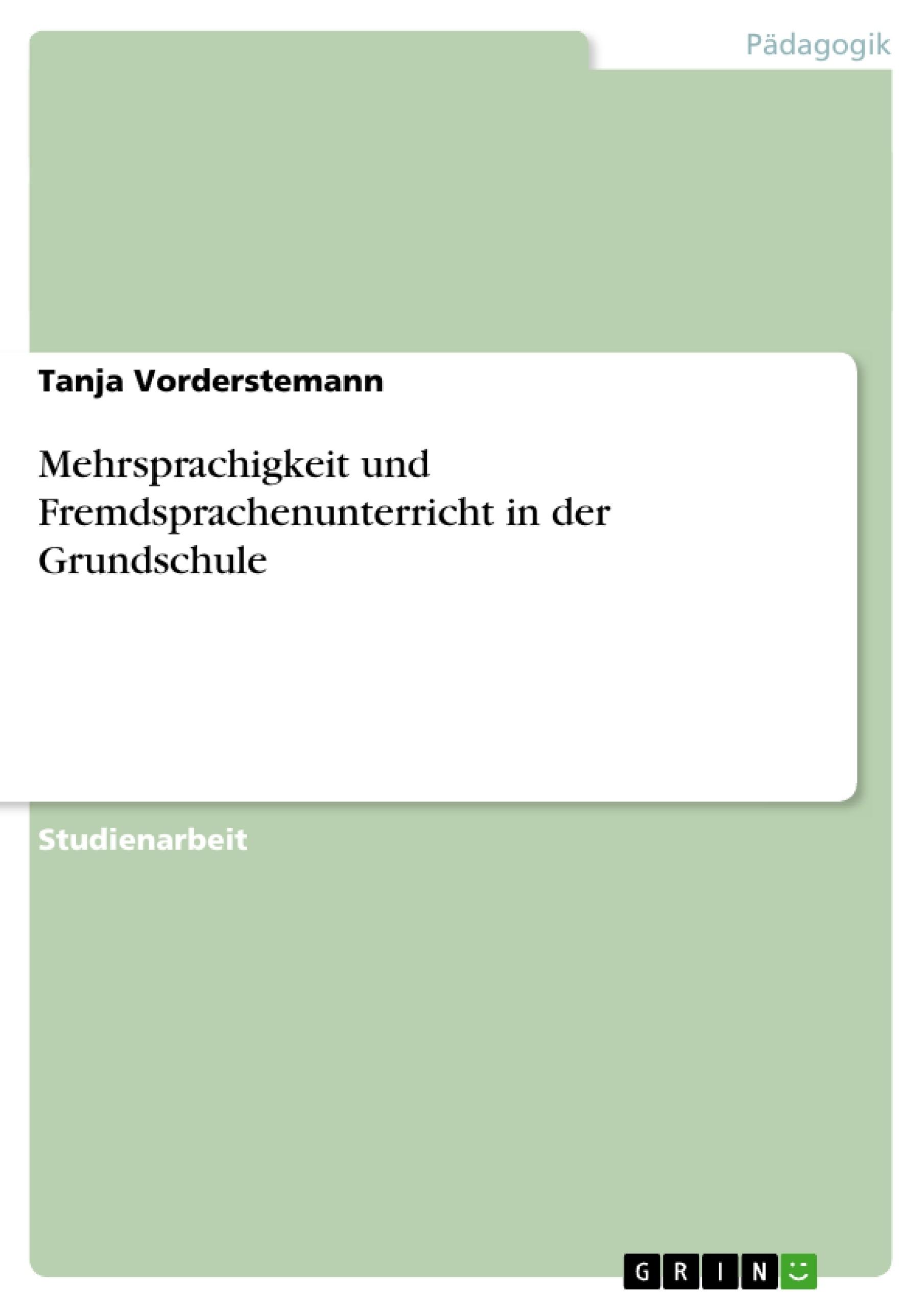 Titel: Mehrsprachigkeit und Fremdsprachenunterricht in der Grundschule