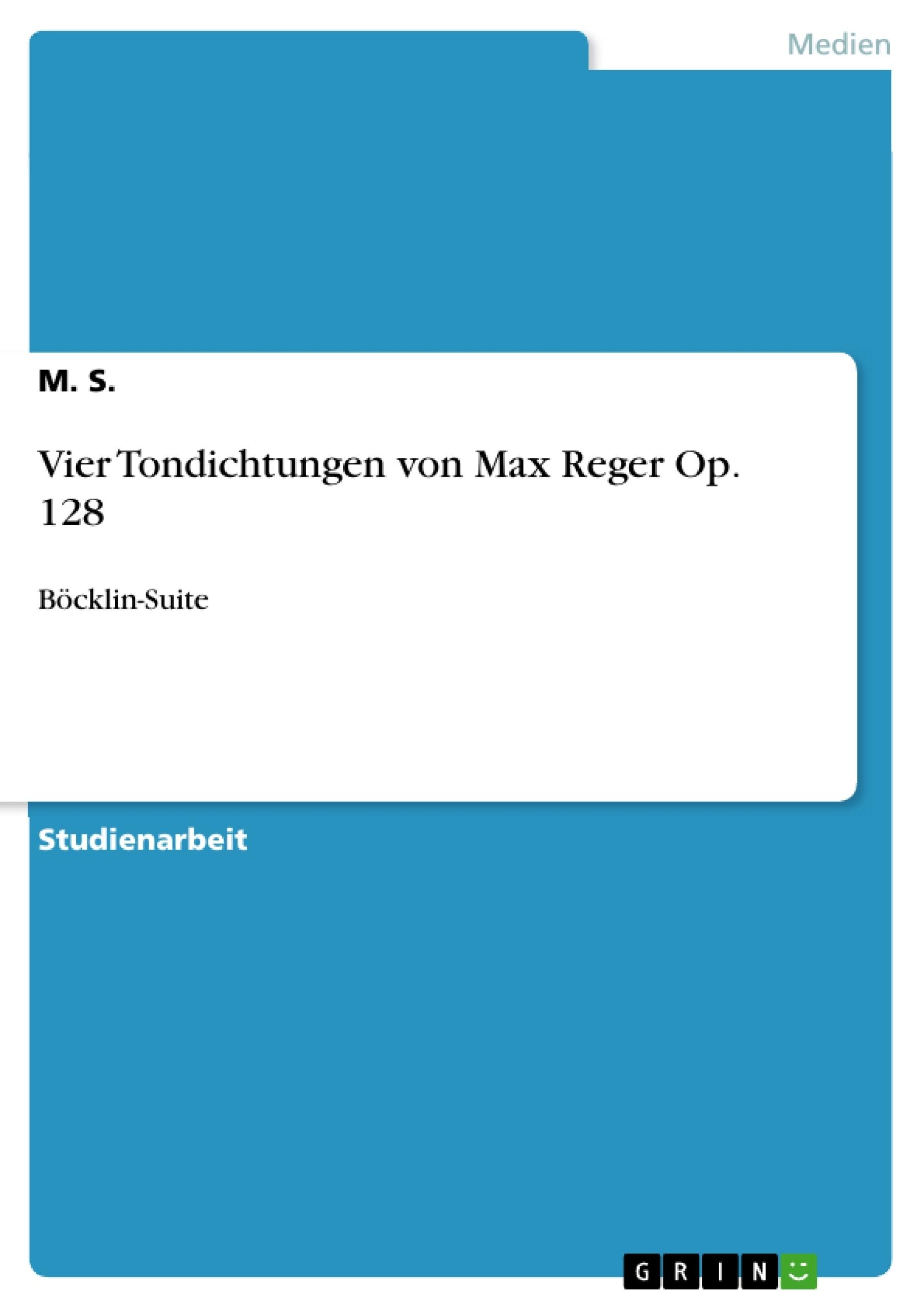 Titel: Vier Tondichtungen von Max Reger Op. 128