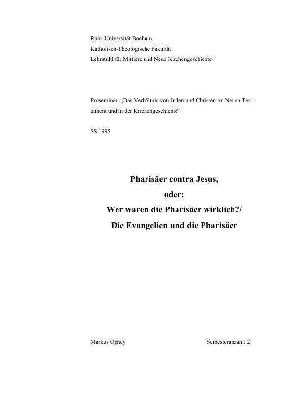 Titel: Pharisäer contra Jesus, oder: Wer waren die Pharisäer wirklich? Die Evangelien und die Pharisäer