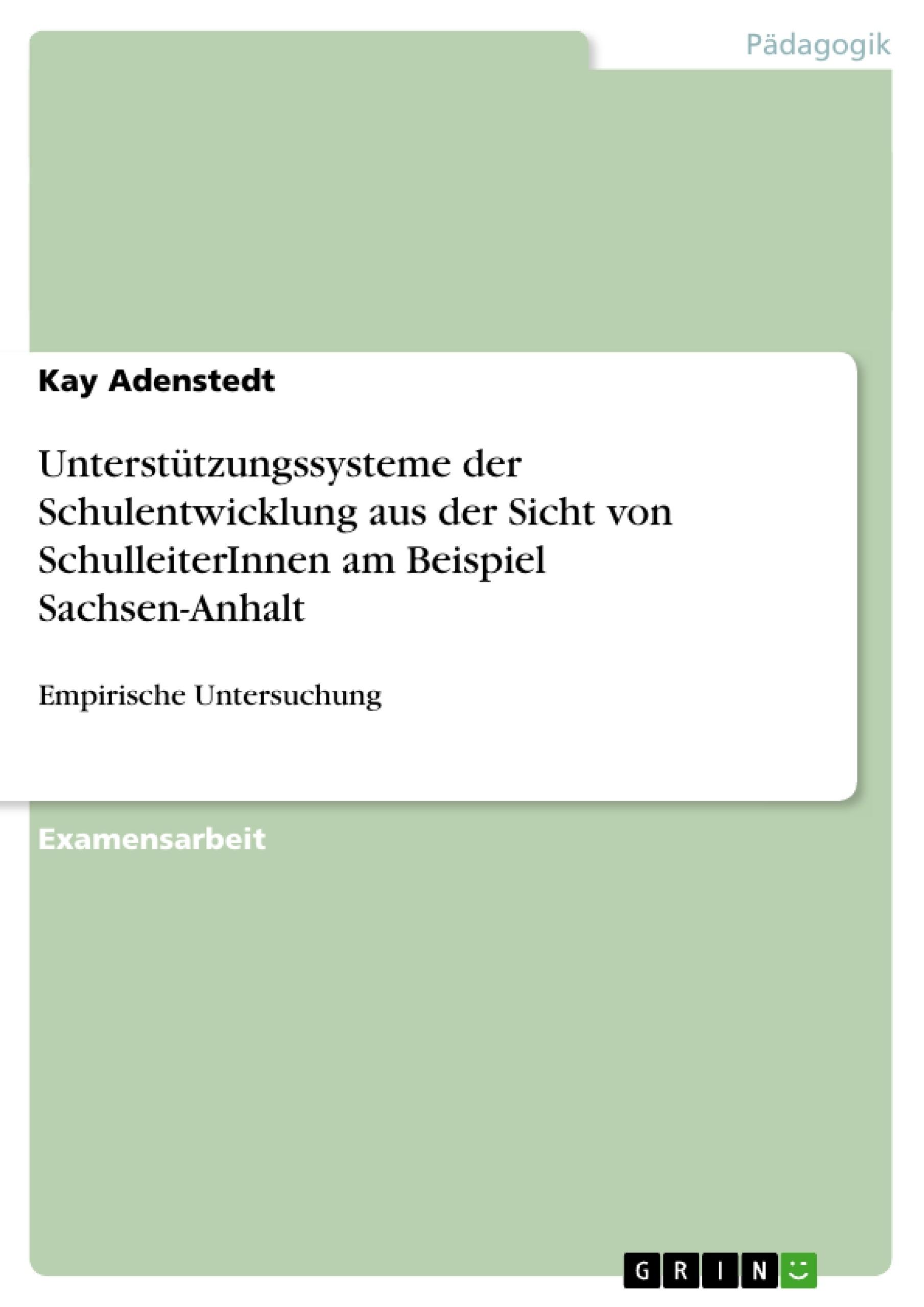 Titel: Unterstützungssysteme der Schulentwicklung aus der Sicht von SchulleiterInnen am Beispiel Sachsen-Anhalt