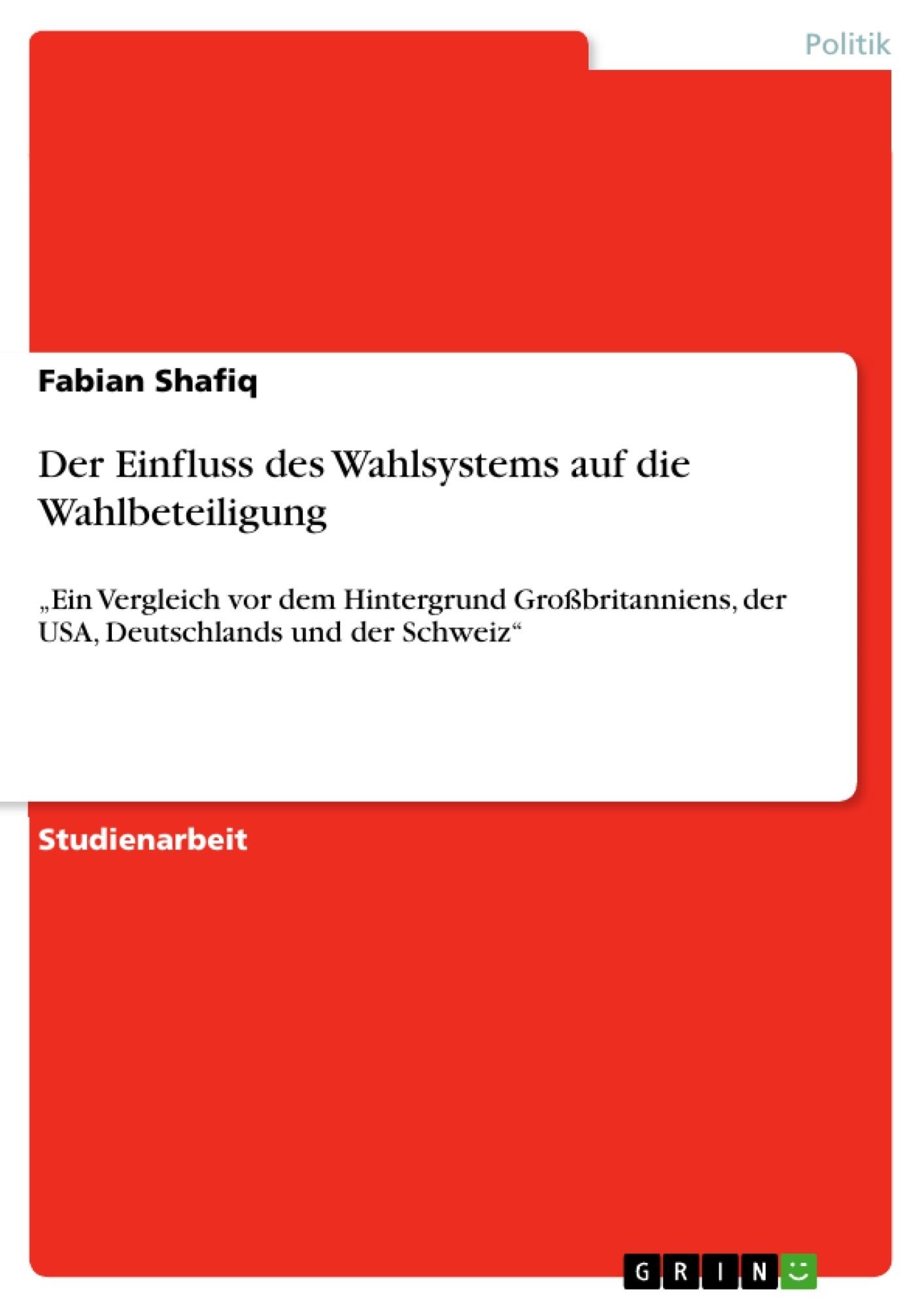 Titel: Der Einfluss des Wahlsystems auf die Wahlbeteiligung