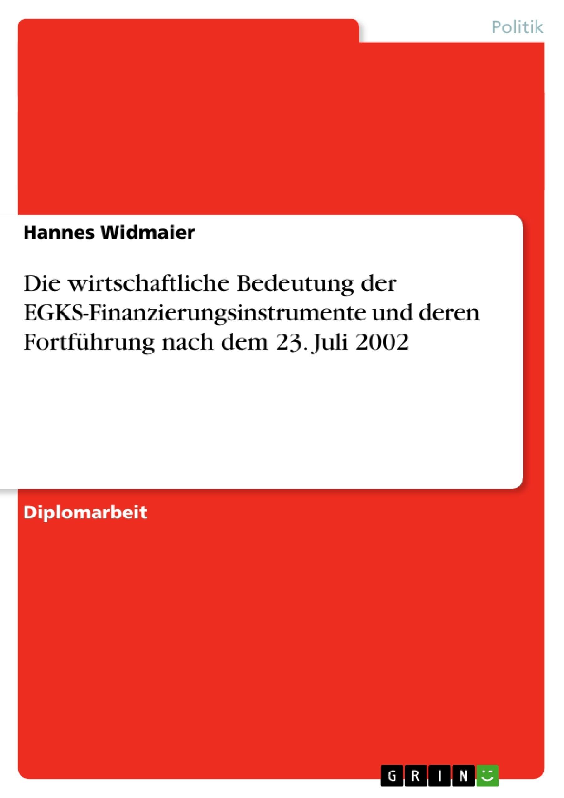 Titel: Die wirtschaftliche Bedeutung der EGKS-Finanzierungsinstrumente und deren Fortführung nach dem 23. Juli 2002