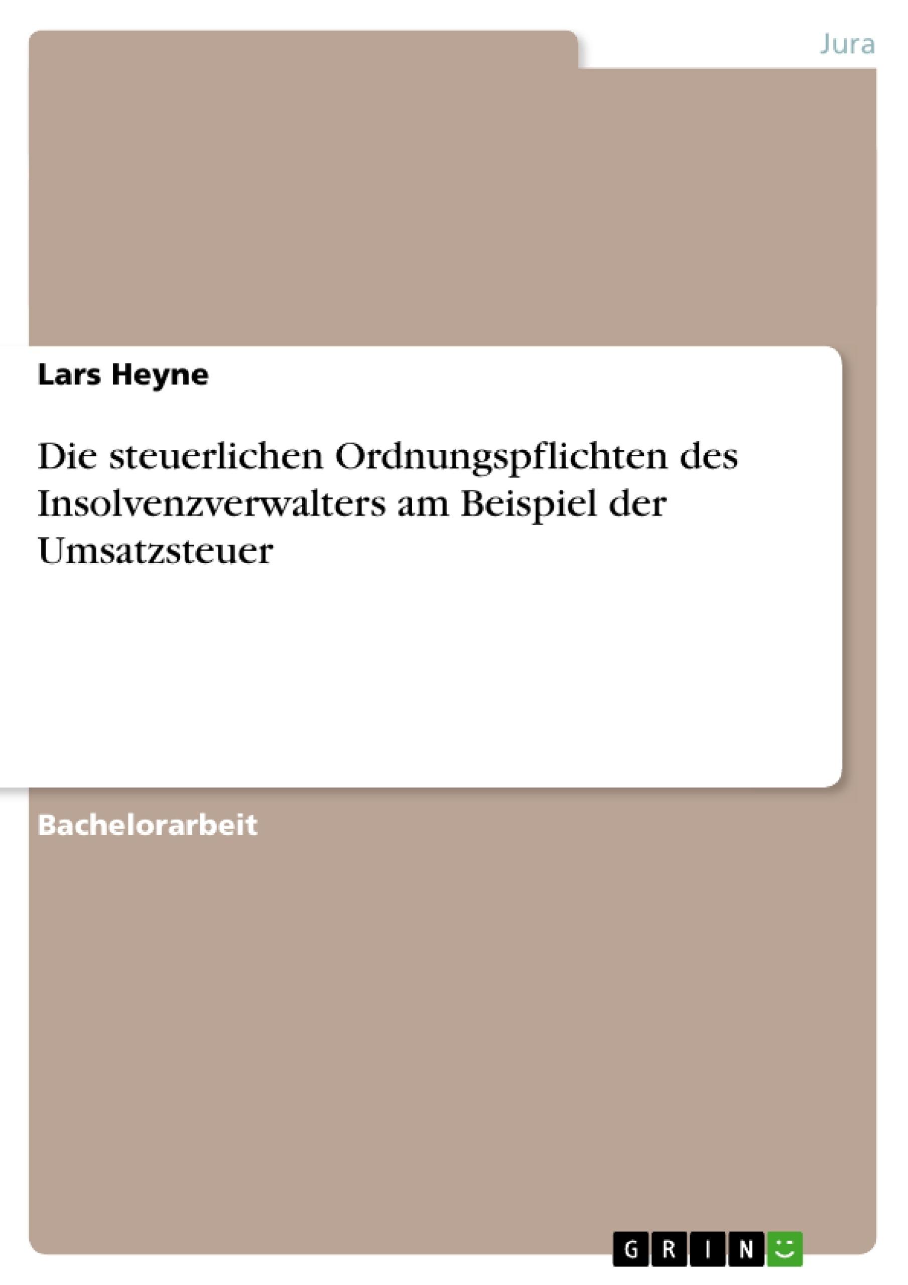 Titel: Die steuerlichen Ordnungspflichten des Insolvenzverwalters am Beispiel der Umsatzsteuer
