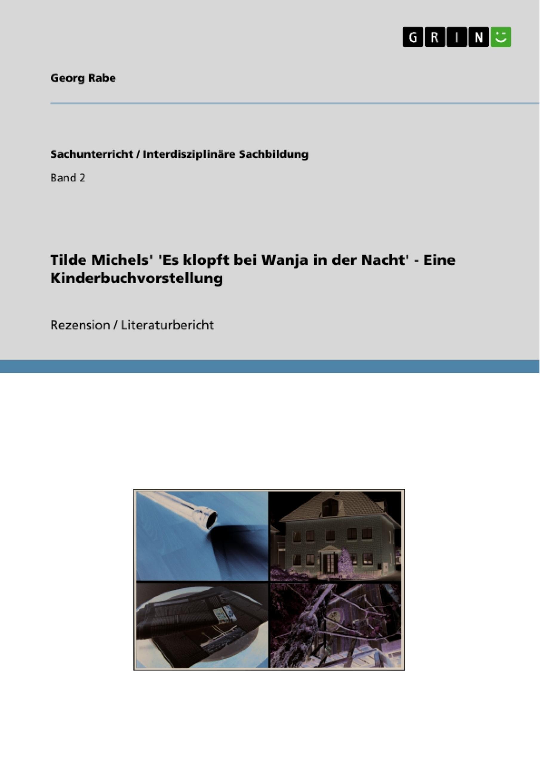 Titel: Tilde Michels' 'Es klopft bei Wanja in der Nacht' - Eine Kinderbuchvorstellung