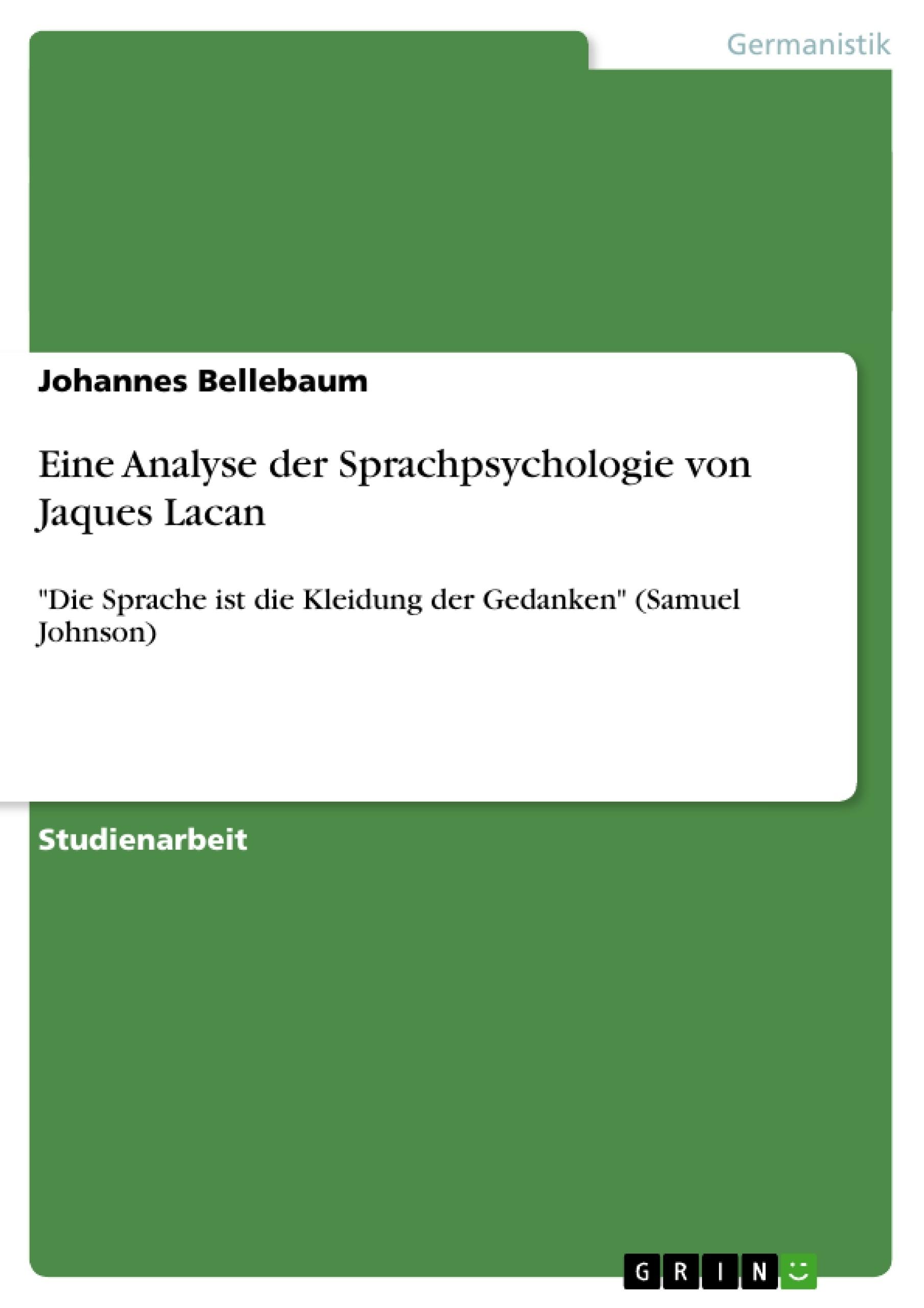 Titel: Eine Analyse der Sprachpsychologie von Jaques Lacan