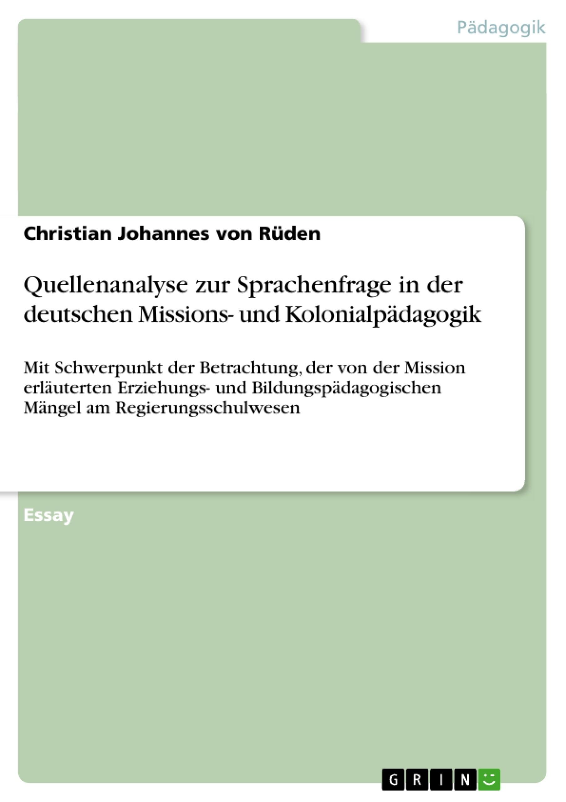 Titel: Quellenanalyse zur Sprachenfrage in der deutschen Missions- und Kolonialpädagogik