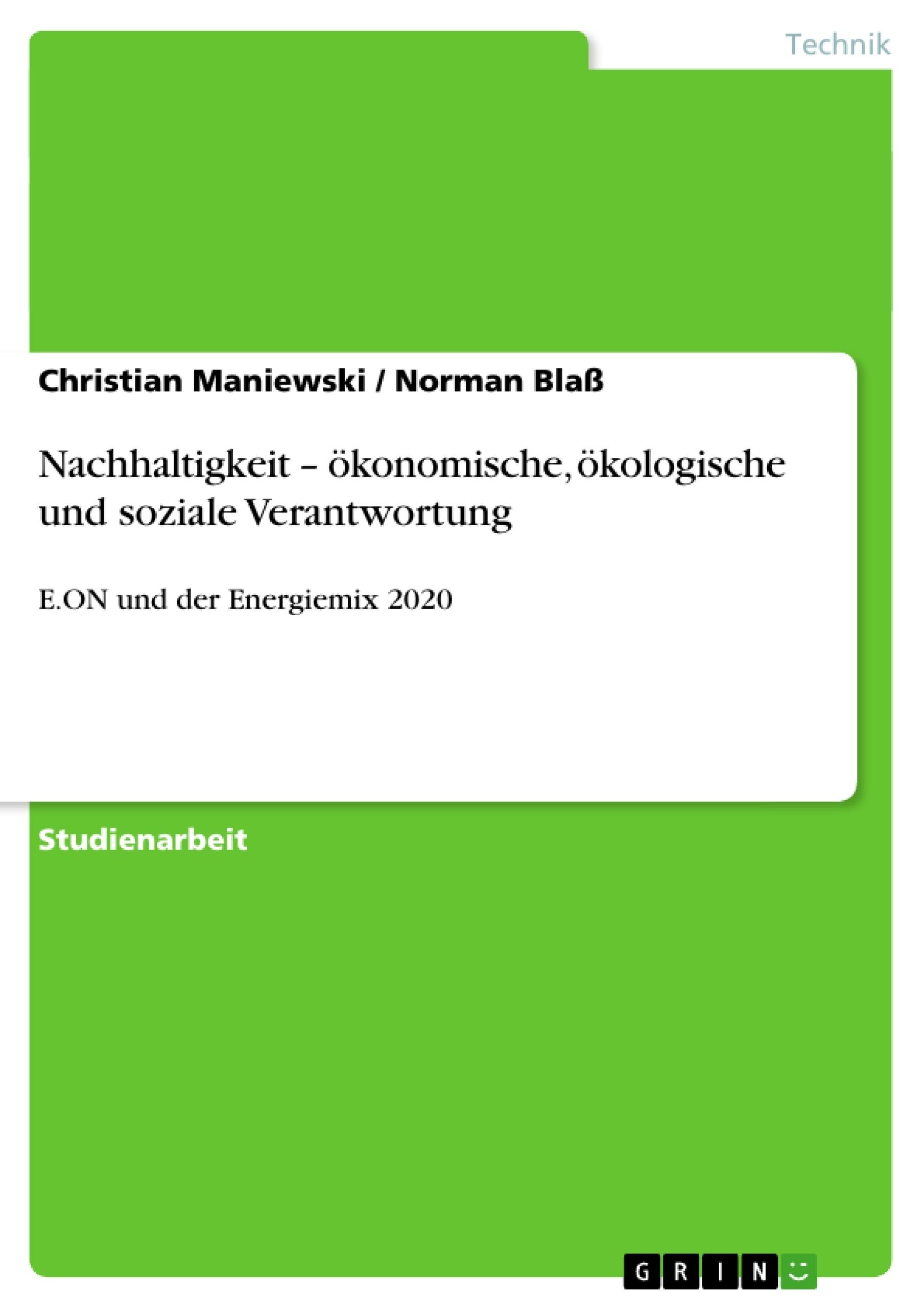 Titel: Nachhaltigkeit – ökonomische, ökologische und soziale Verantwortung