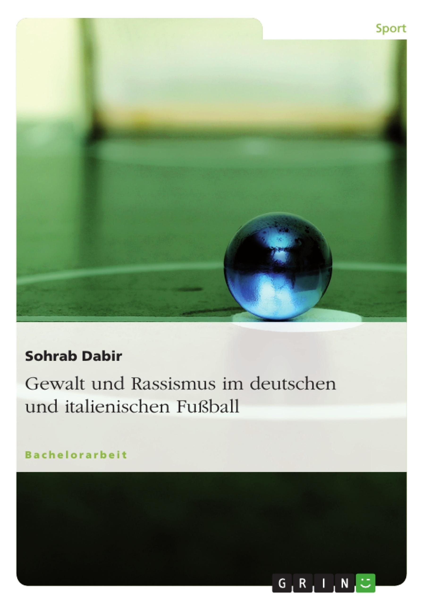 Titel: Gewalt und Rassismus im deutschen und italienischen Fußball