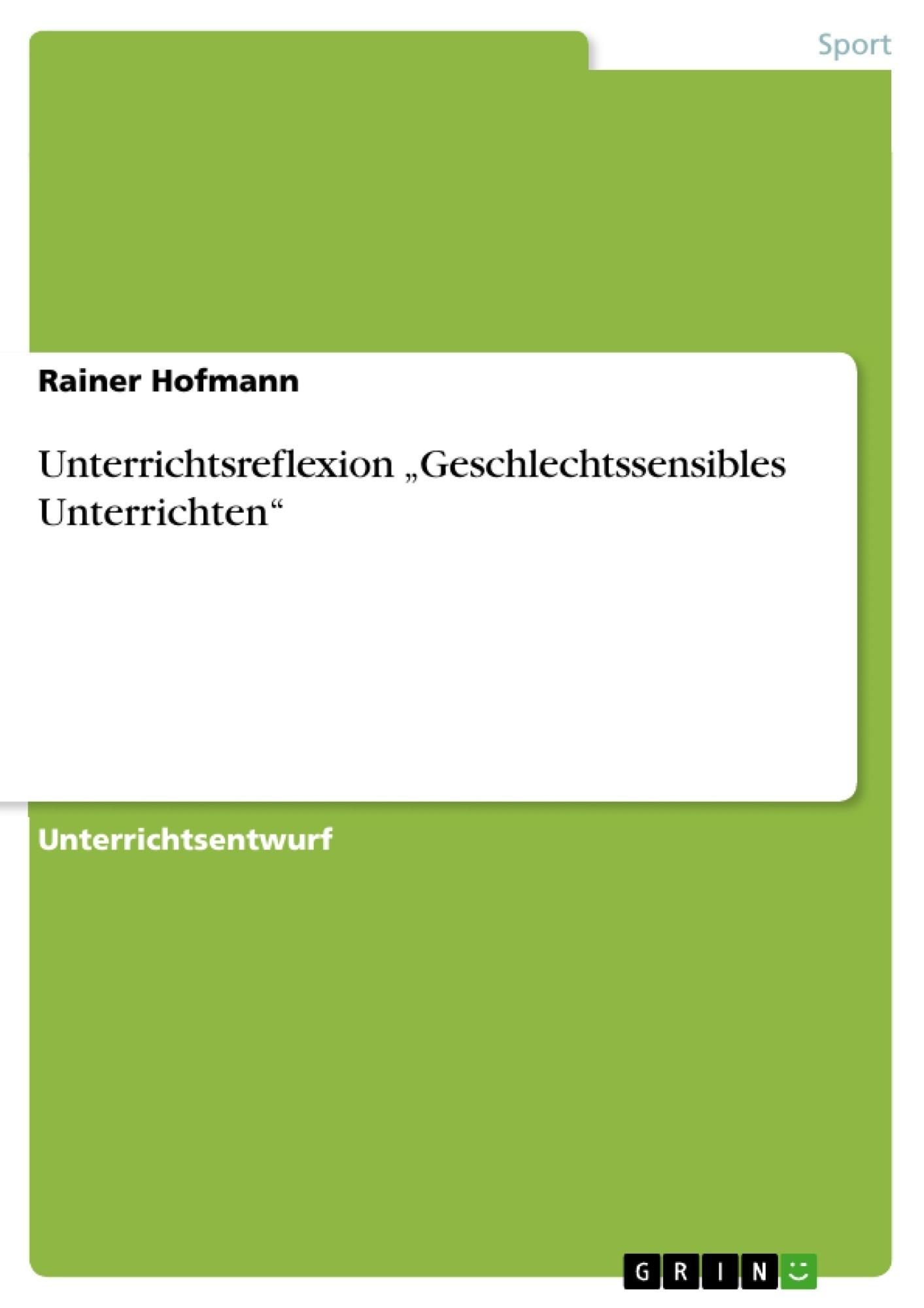 """Titel: Unterrichtsreflexion """"Geschlechtssensibles Unterrichten"""""""
