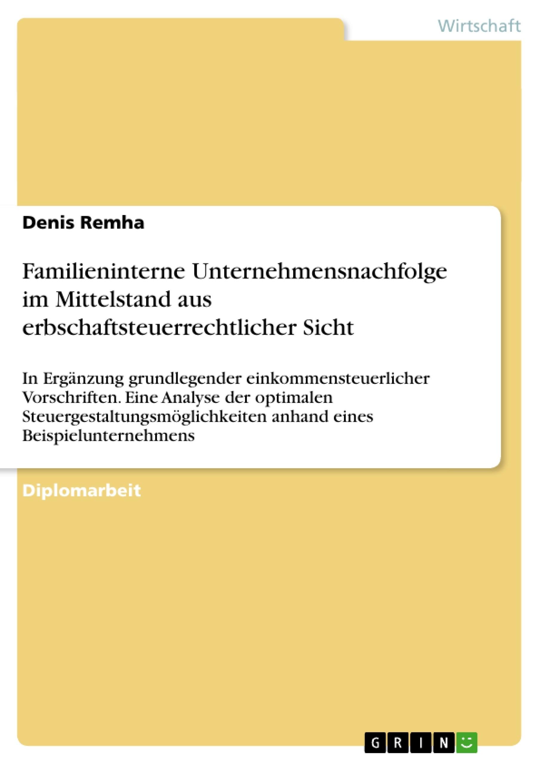 Titel: Familieninterne Unternehmensnachfolge im Mittelstand aus erbschaftsteuerrechtlicher Sicht
