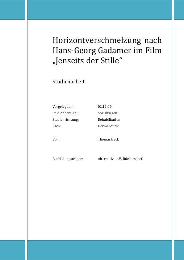 """Titel: Horizontverschmelzung nach Hans-Georg Gadamer im Film """"Jenseits der Stille"""""""