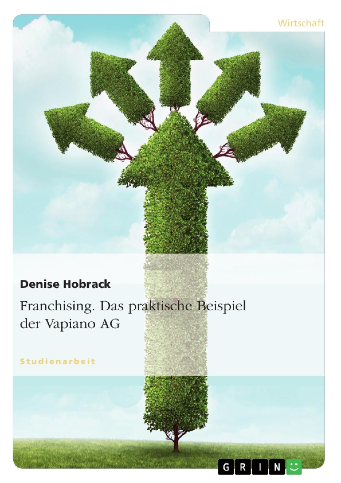 Titel: Franchising. Das praktische Beispiel der Vapiano AG