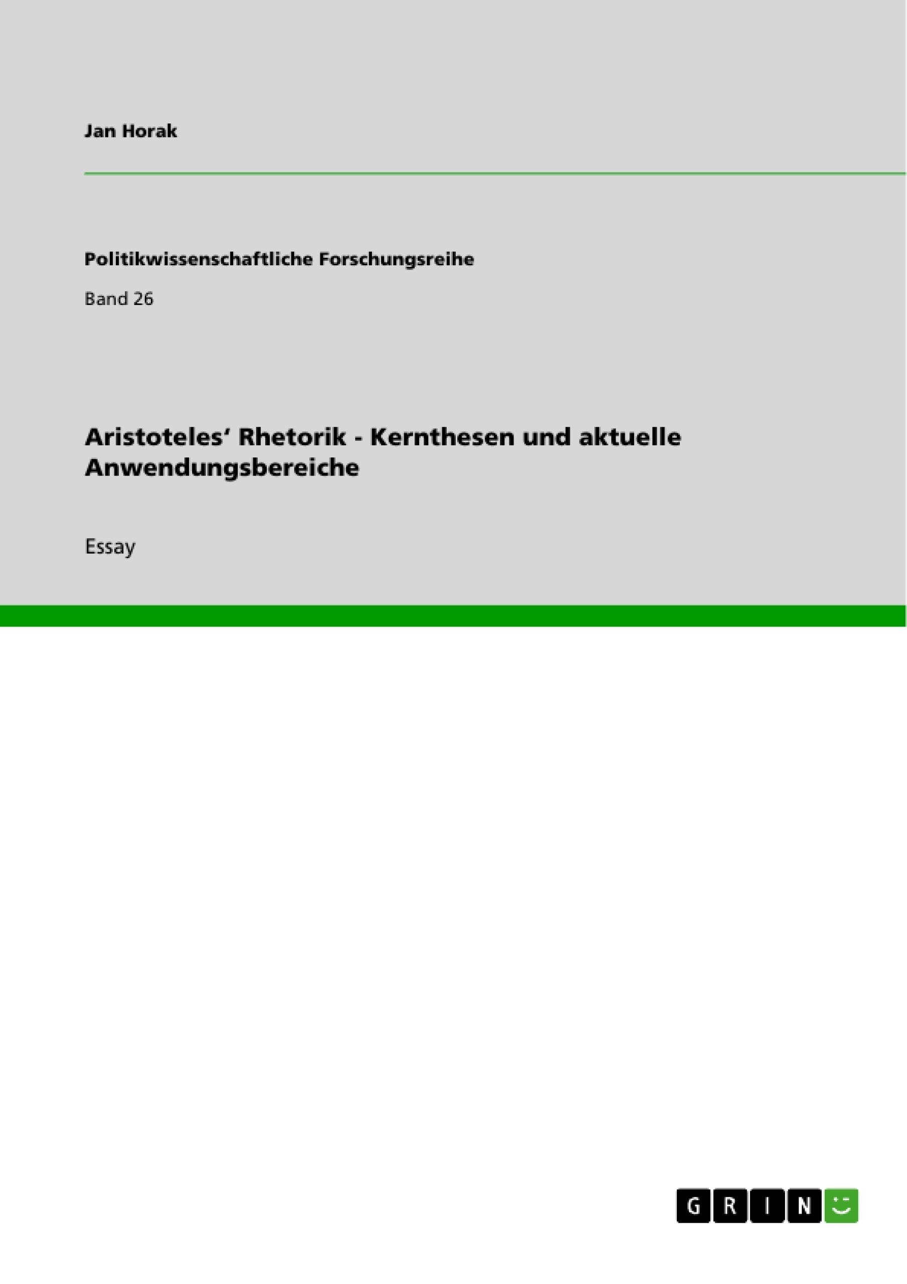 Titel: Aristoteles' Rhetorik  - Kernthesen und aktuelle Anwendungsbereiche