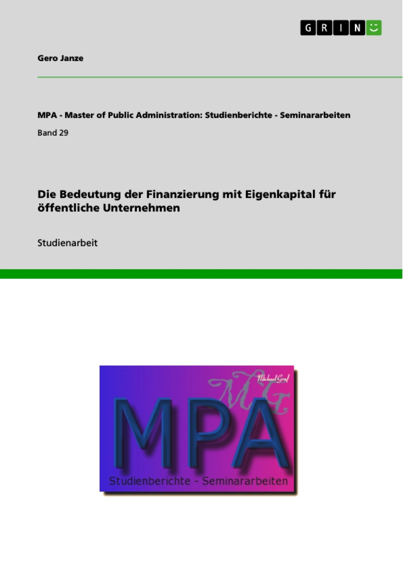 Titel: Die Bedeutung der Finanzierung mit Eigenkapital für öffentliche Unternehmen