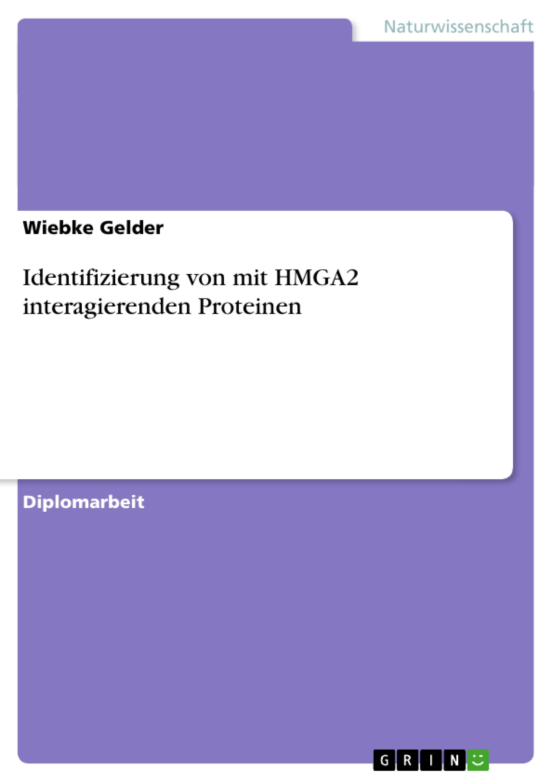 Titel: Identifizierung von mit HMGA2 interagierenden Proteinen