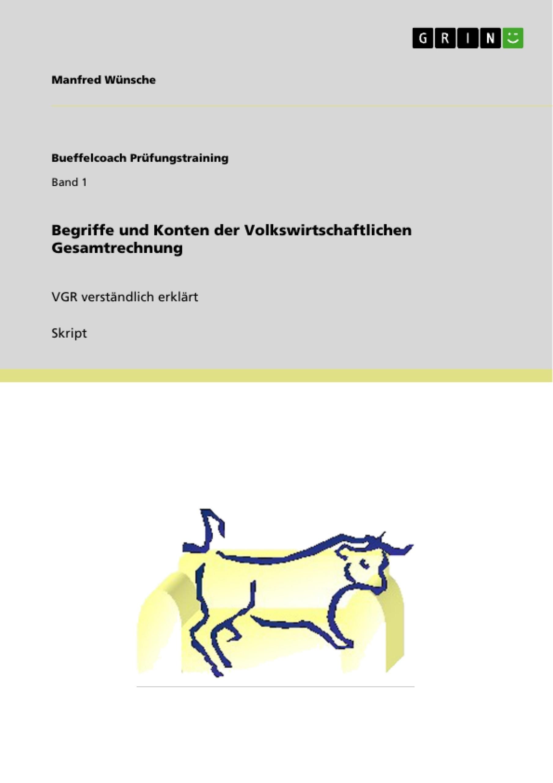 Titel: Begriffe und Konten der Volkswirtschaftlichen Gesamtrechnung