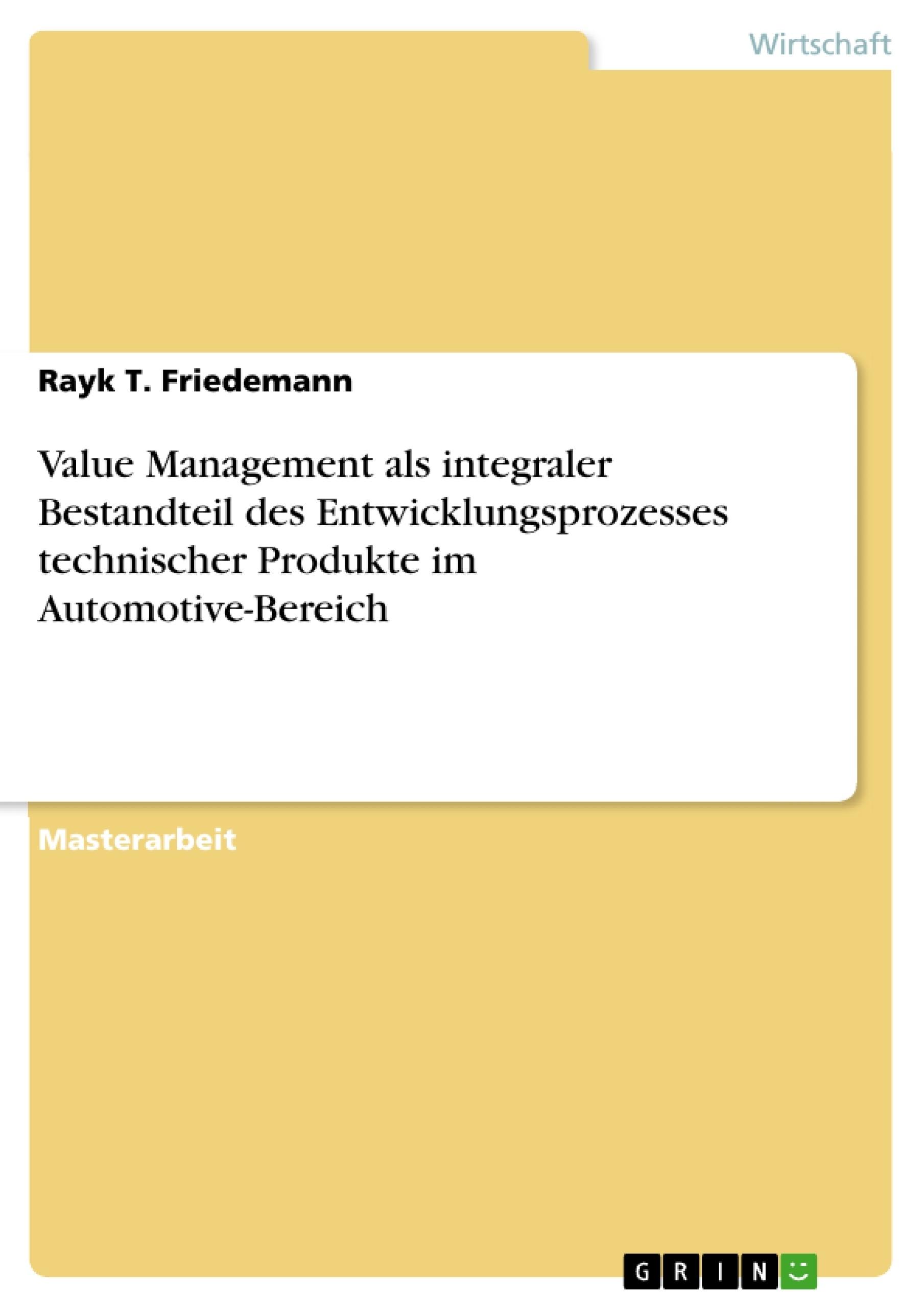 Titel: Value Management als integraler Bestandteil des Entwicklungsprozesses technischer Produkte im Automotive-Bereich