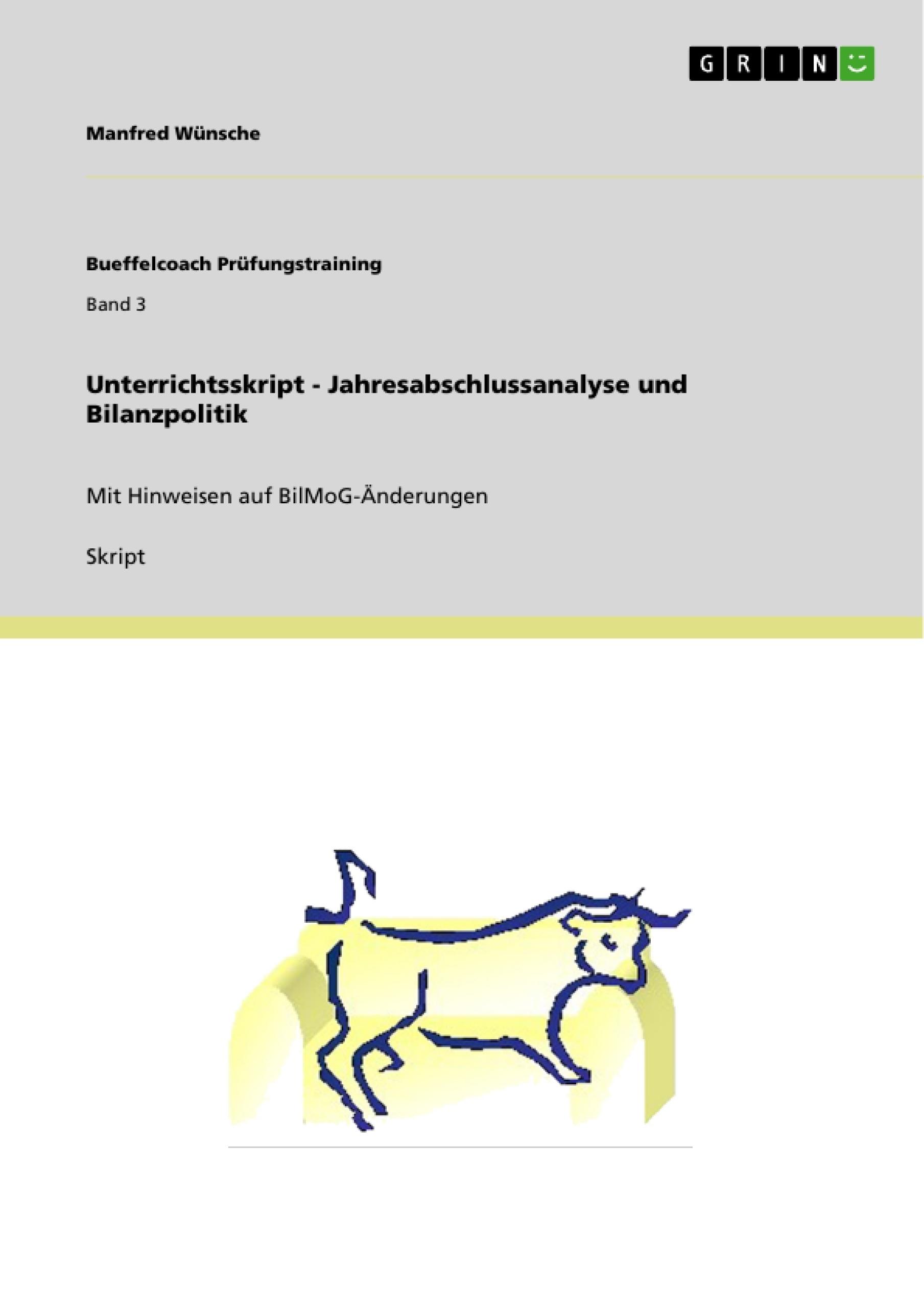 Titel: Unterrichtsskript - Jahresabschlussanalyse und Bilanzpolitik