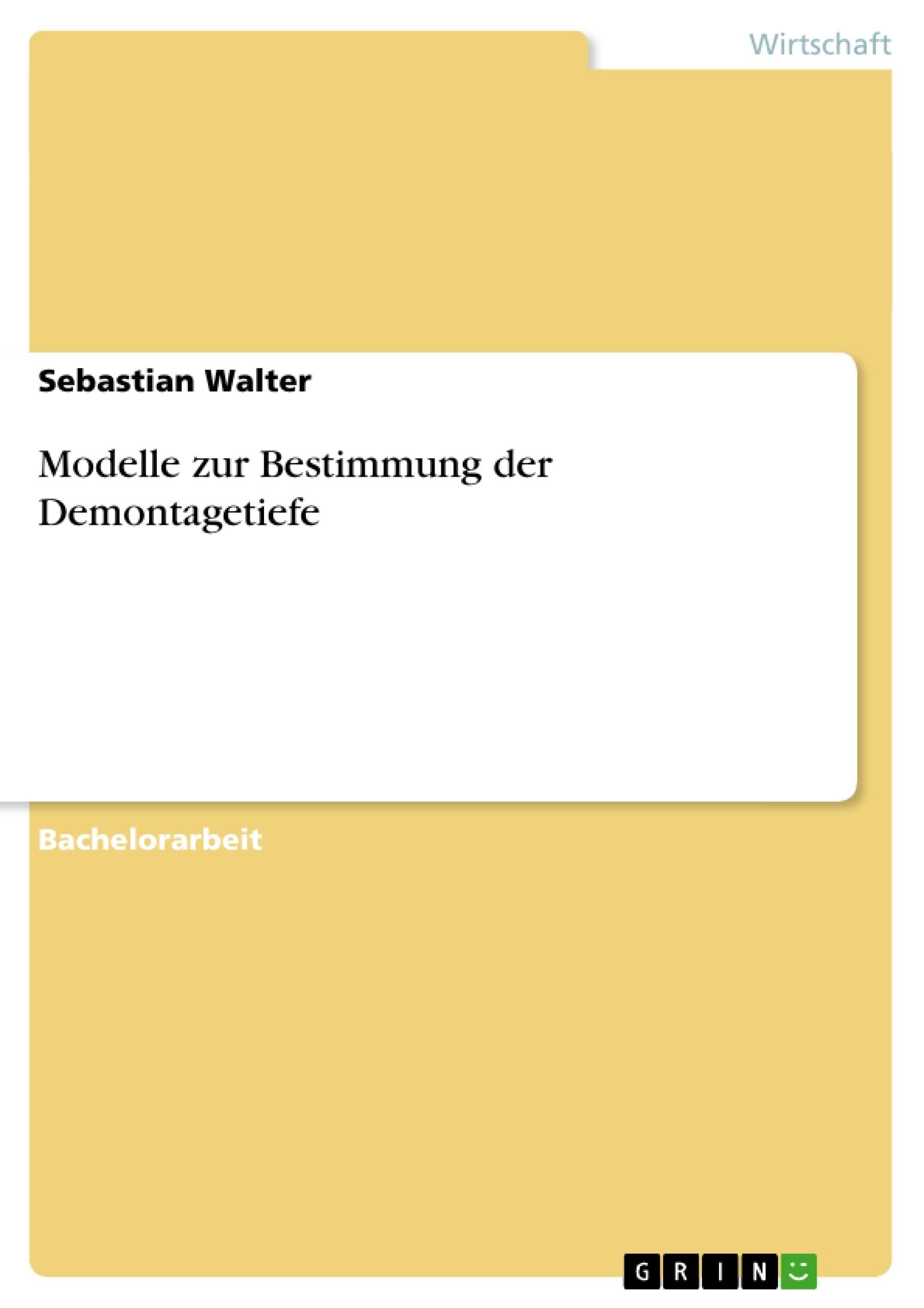 Titel: Modelle zur Bestimmung der Demontagetiefe