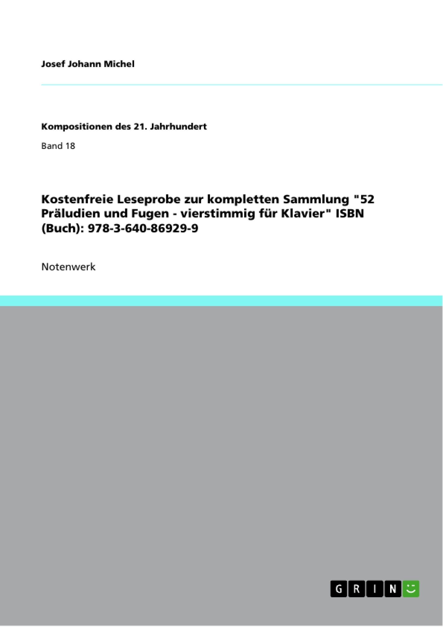 """Titel: Kostenfreie Leseprobe zur kompletten Sammlung """"52 Präludien und Fugen - vierstimmig für Klavier"""" ISBN (Buch): 978-3-640-86929-9"""