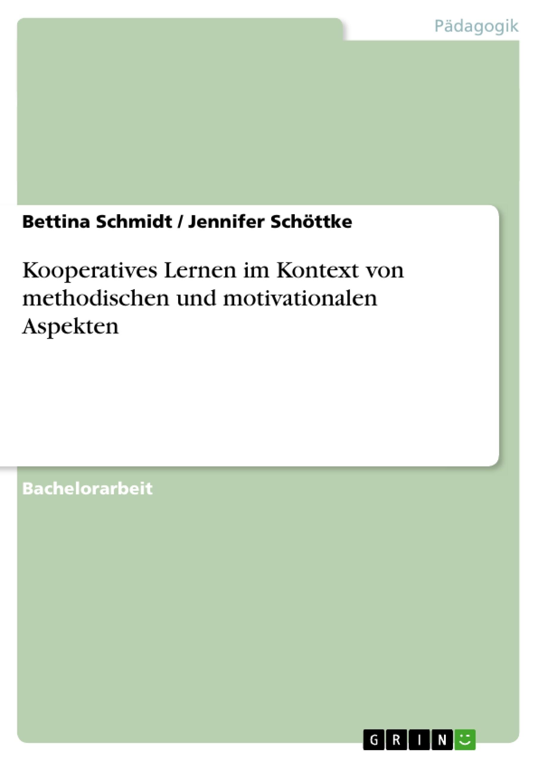 Titel: Kooperatives Lernen im Kontext von methodischen und motivationalen Aspekten