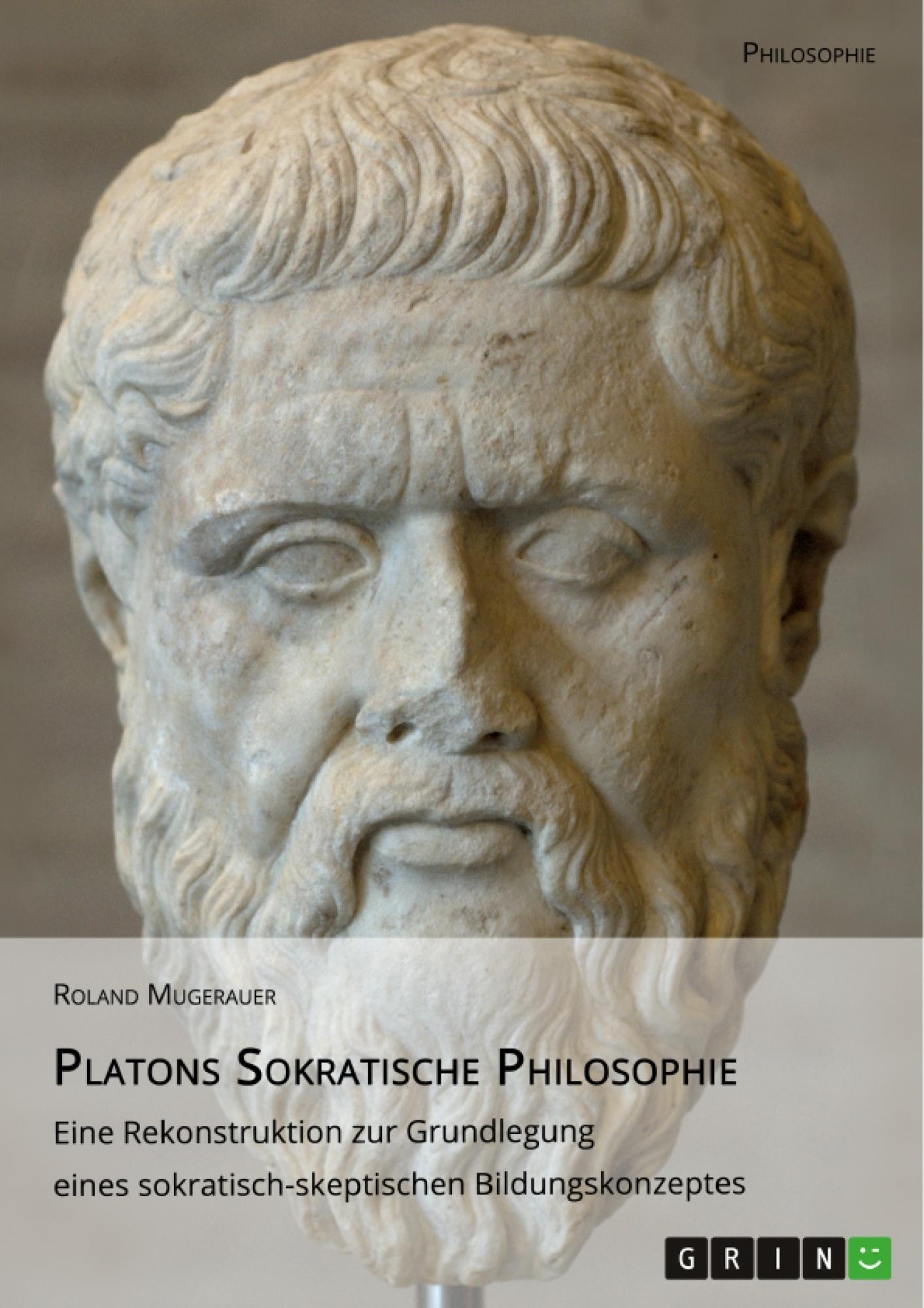 Titel: Platons Sokratische Philosophie