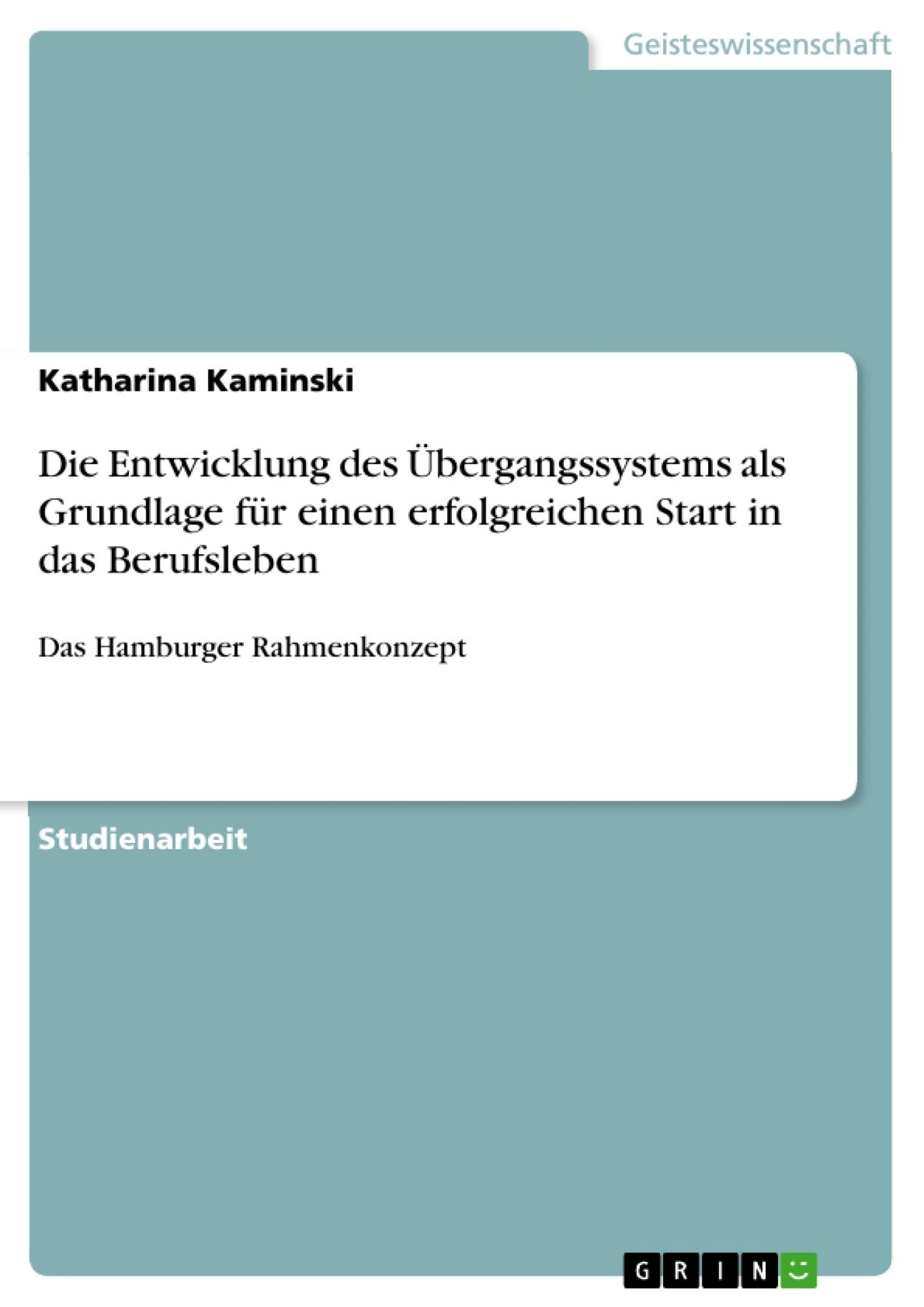 Titel: Die Entwicklung des Übergangssystems als Grundlage für einen erfolgreichen Start in das Berufsleben