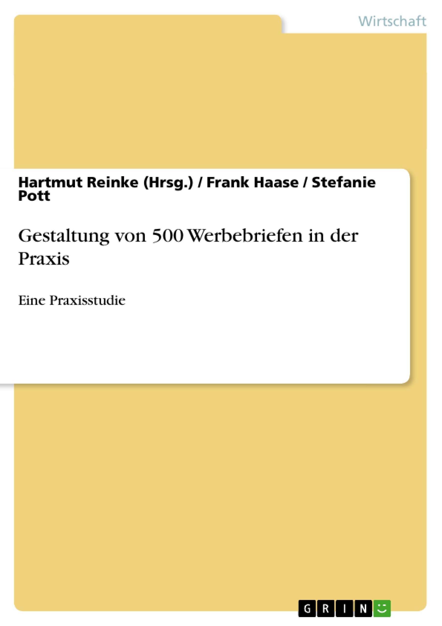 Titel: Gestaltung von 500 Werbebriefen in der Praxis