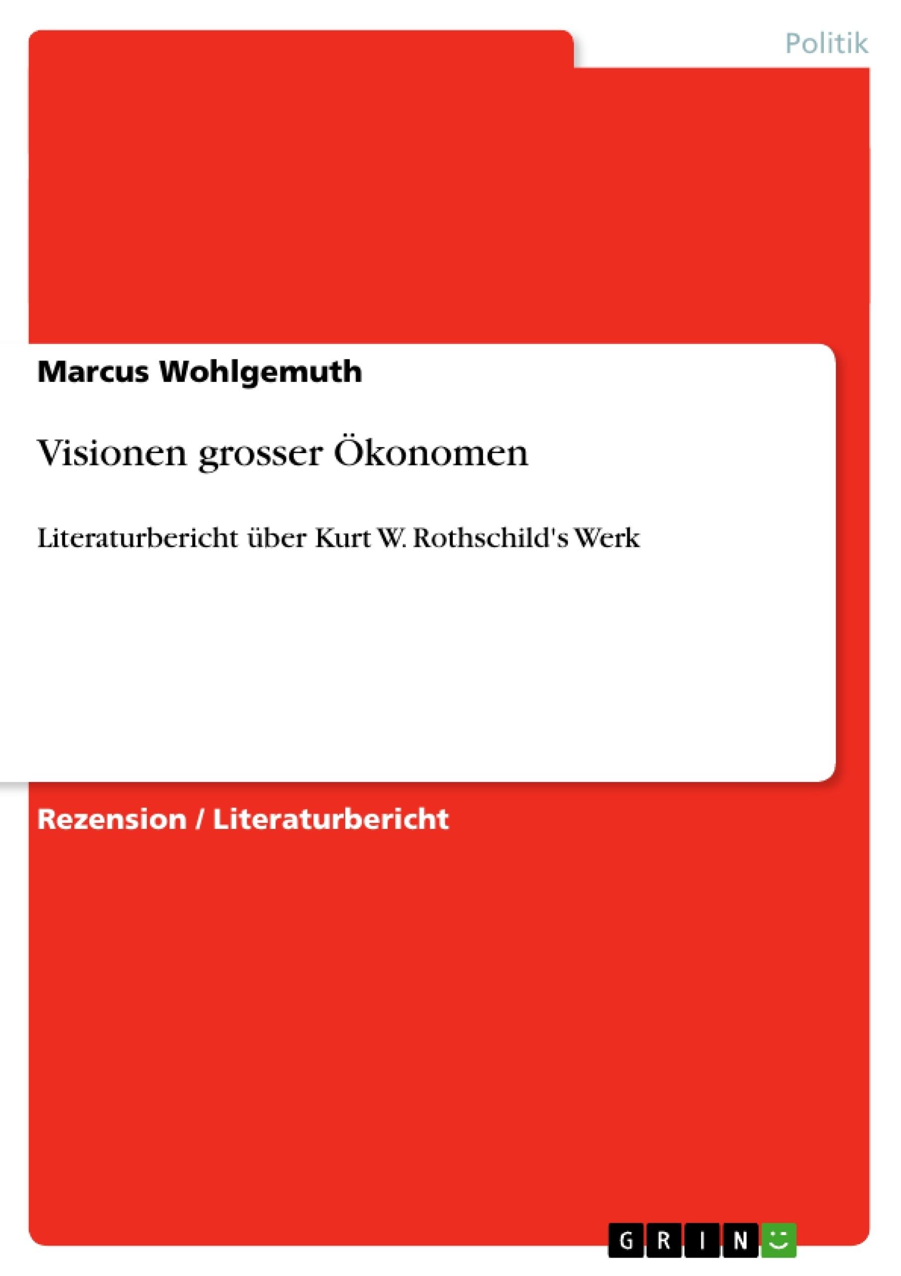 Titel: Visionen grosser Ökonomen