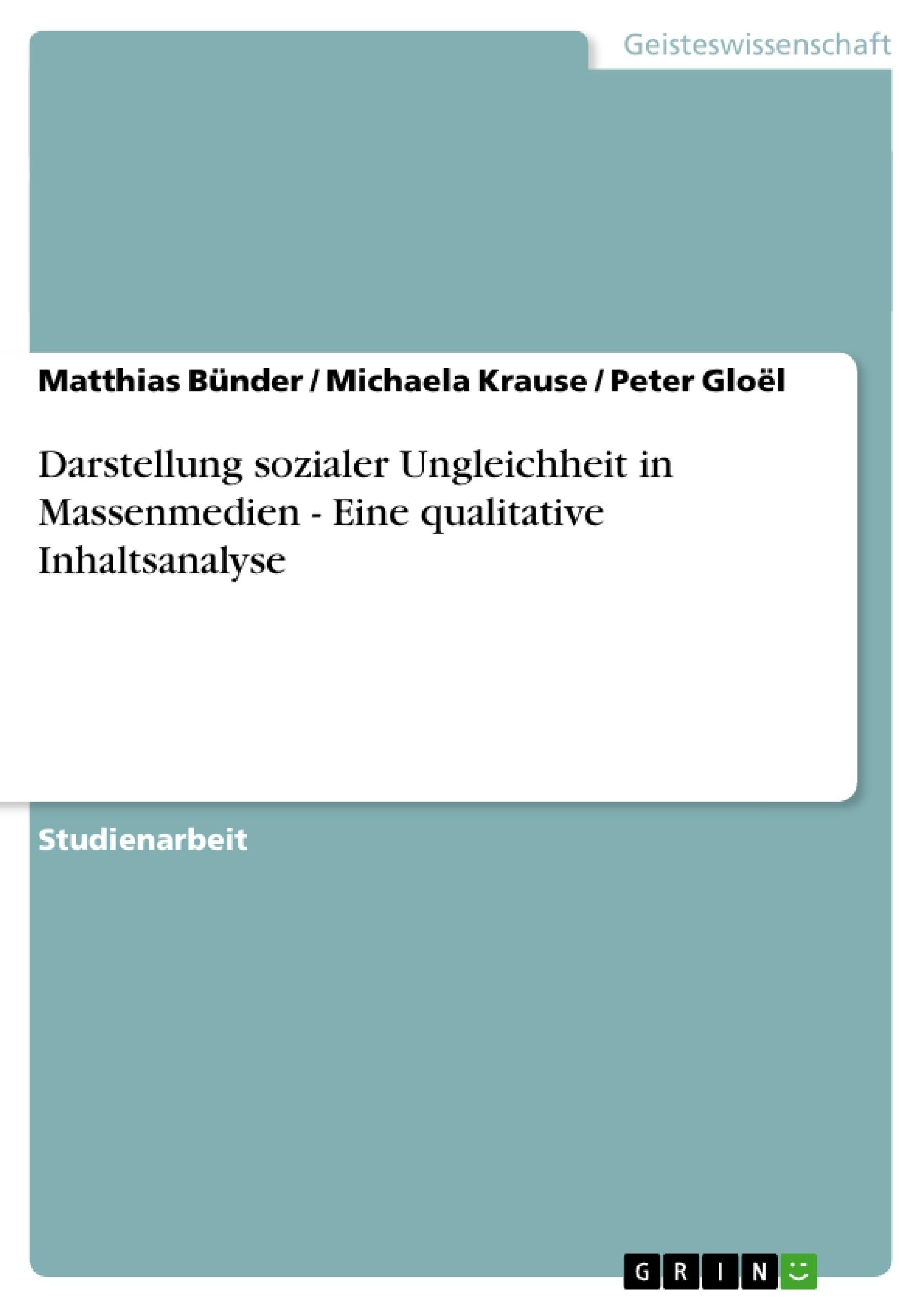 Titel: Darstellung sozialer Ungleichheit in Massenmedien - Eine qualitative Inhaltsanalyse