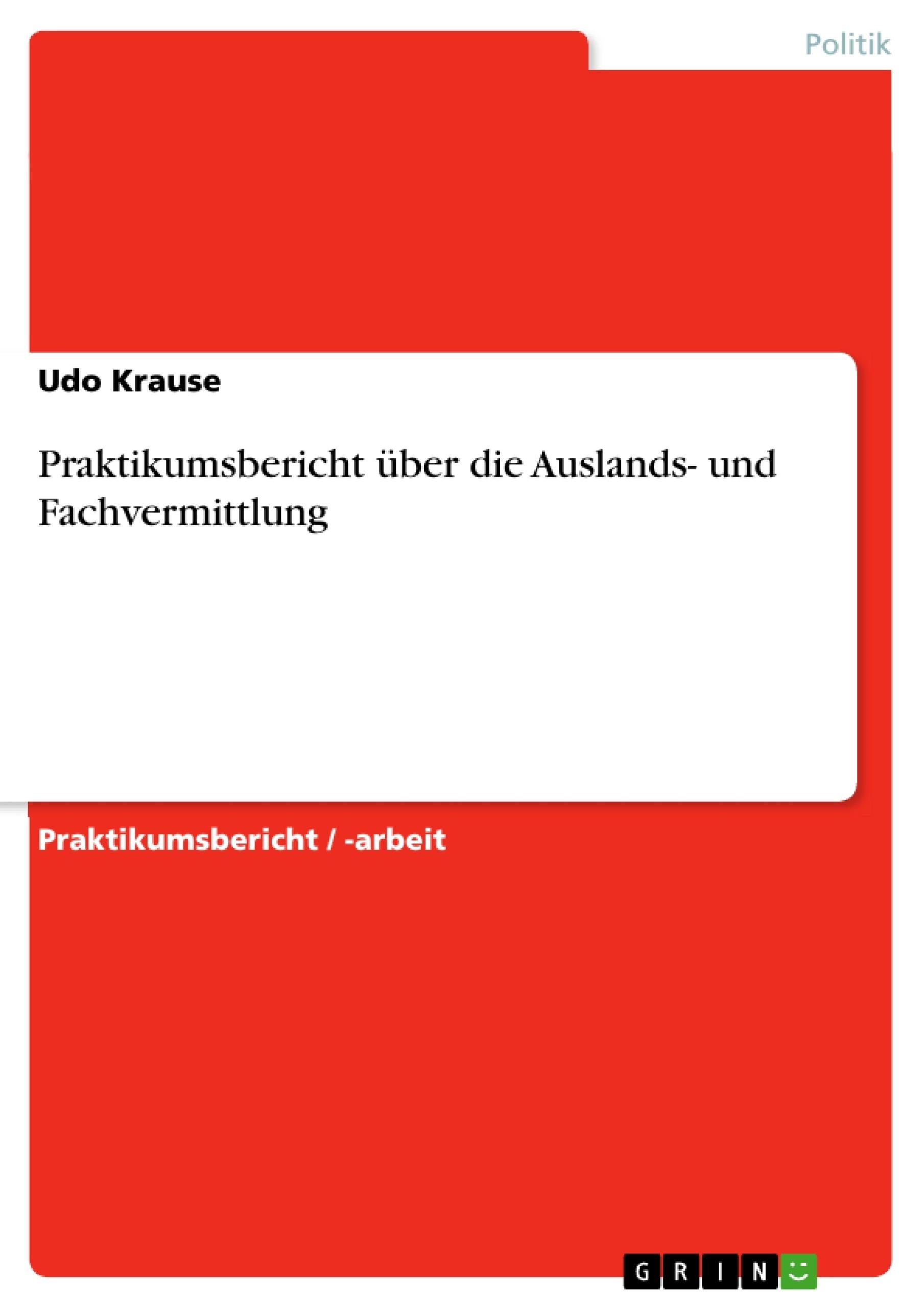 Titel: Praktikumsbericht über die Auslands- und Fachvermittlung