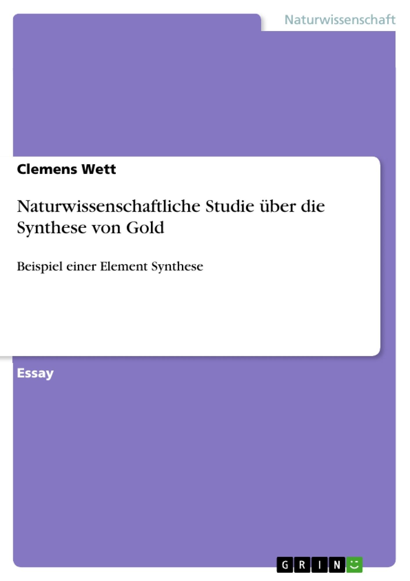 Titel: Naturwissenschaftliche Studie über die Synthese von Gold
